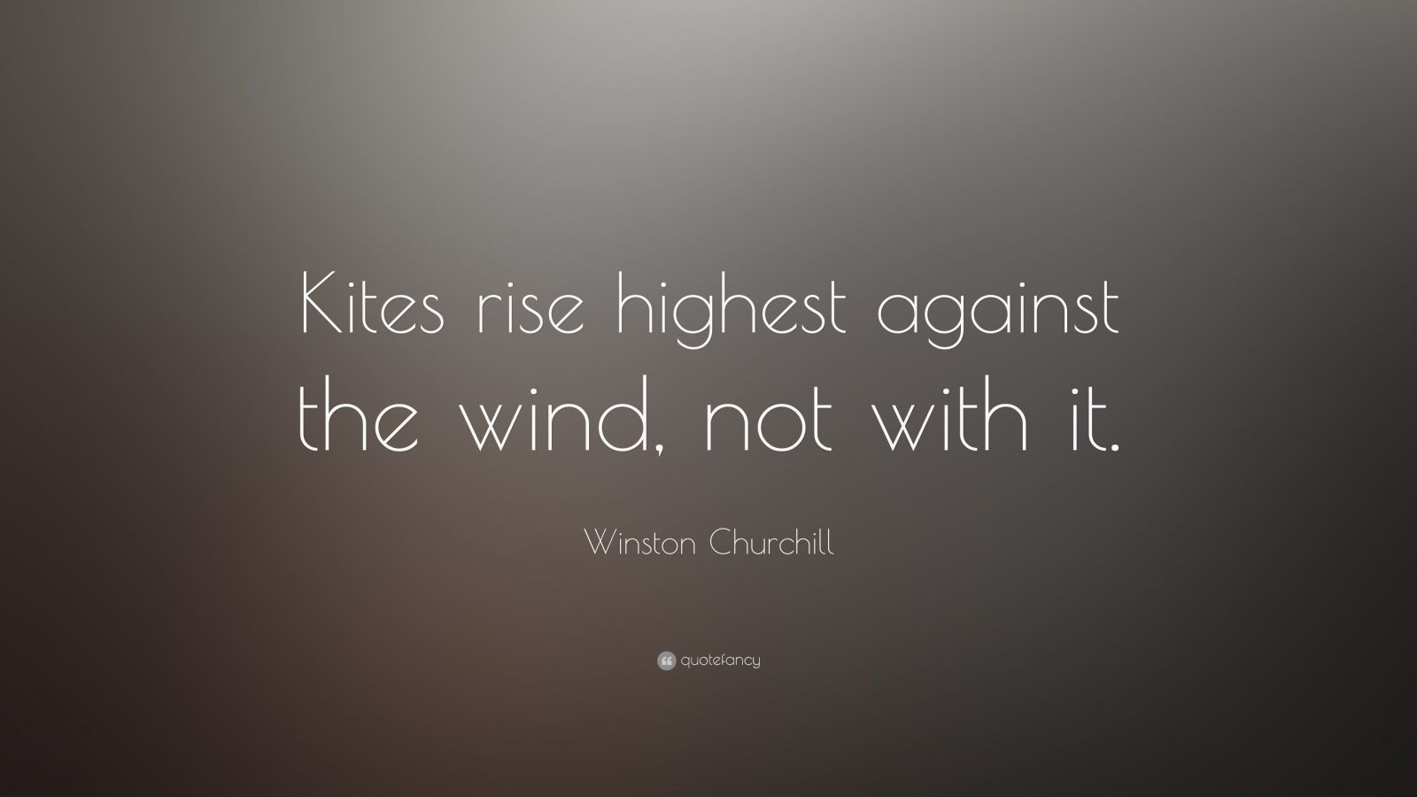 Elon Musk Quotes Wallpapers Winston Churchill Quote Kites Rise Highest Against The