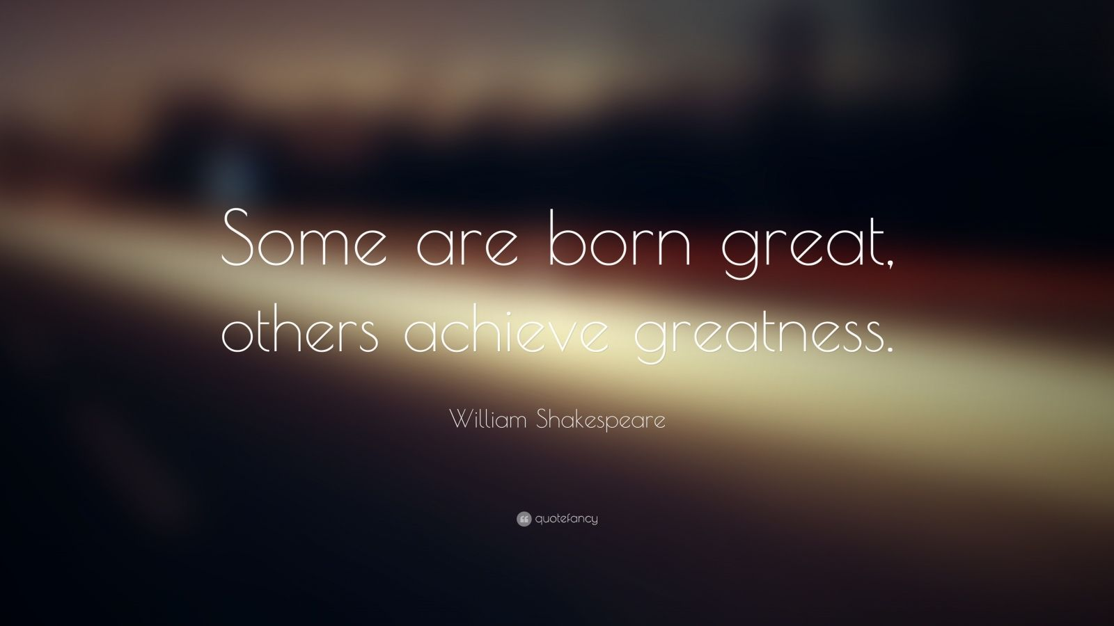 William Shakespeare Love Quotes Wallpaper William Shakespeare Quote Some Are Born Great Others