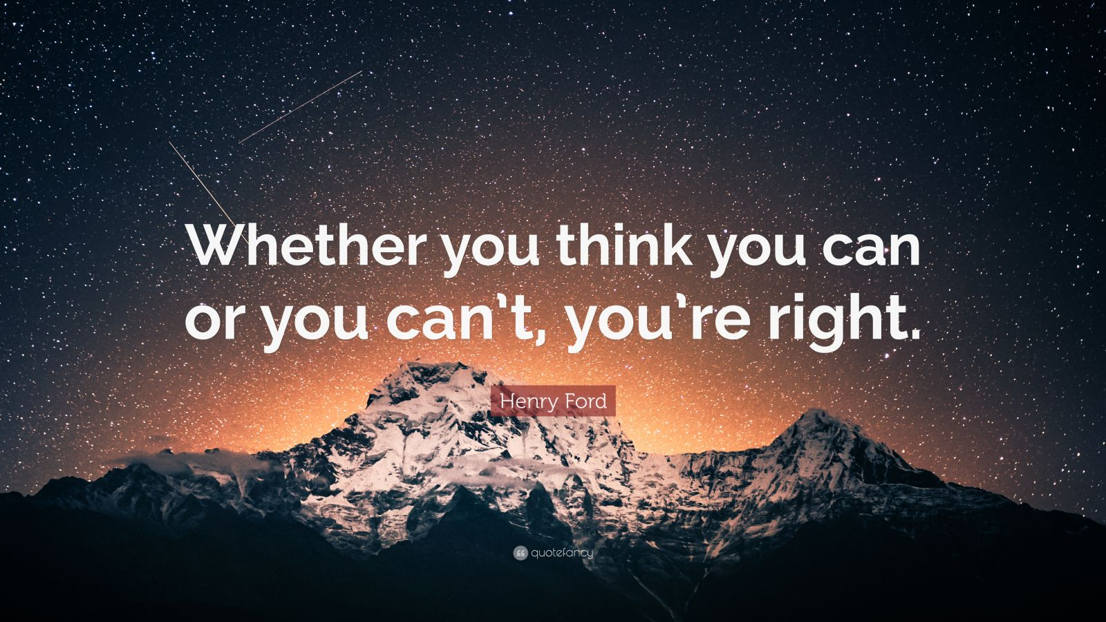 """Henry Ford Quote: """"Whether you think you can or you can't, you're right."""" (34 wallpapers) - Quotefancy"""