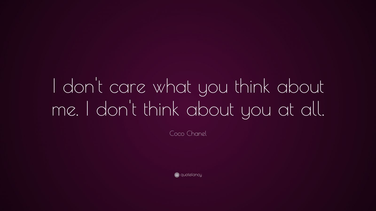 Osho Hd Wallpaper Coco Chanel Quote I Don T Care What You Think About Me