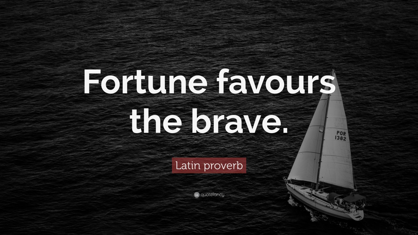 Kisses Wallpapers With Quotes Latin Proverb Quote Fortune Favours The Brave 10