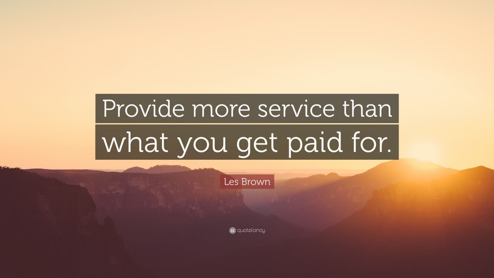 Business Success Quotes Wallpaper Les Brown Quote Provide More Service Than What You Get