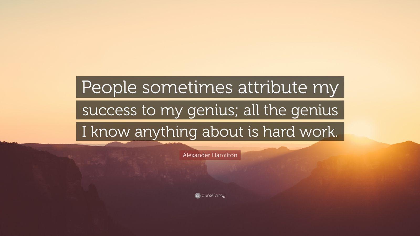 Success Quotes Desktop Wallpaper Alexander Hamilton Quote People Sometimes Attribute My