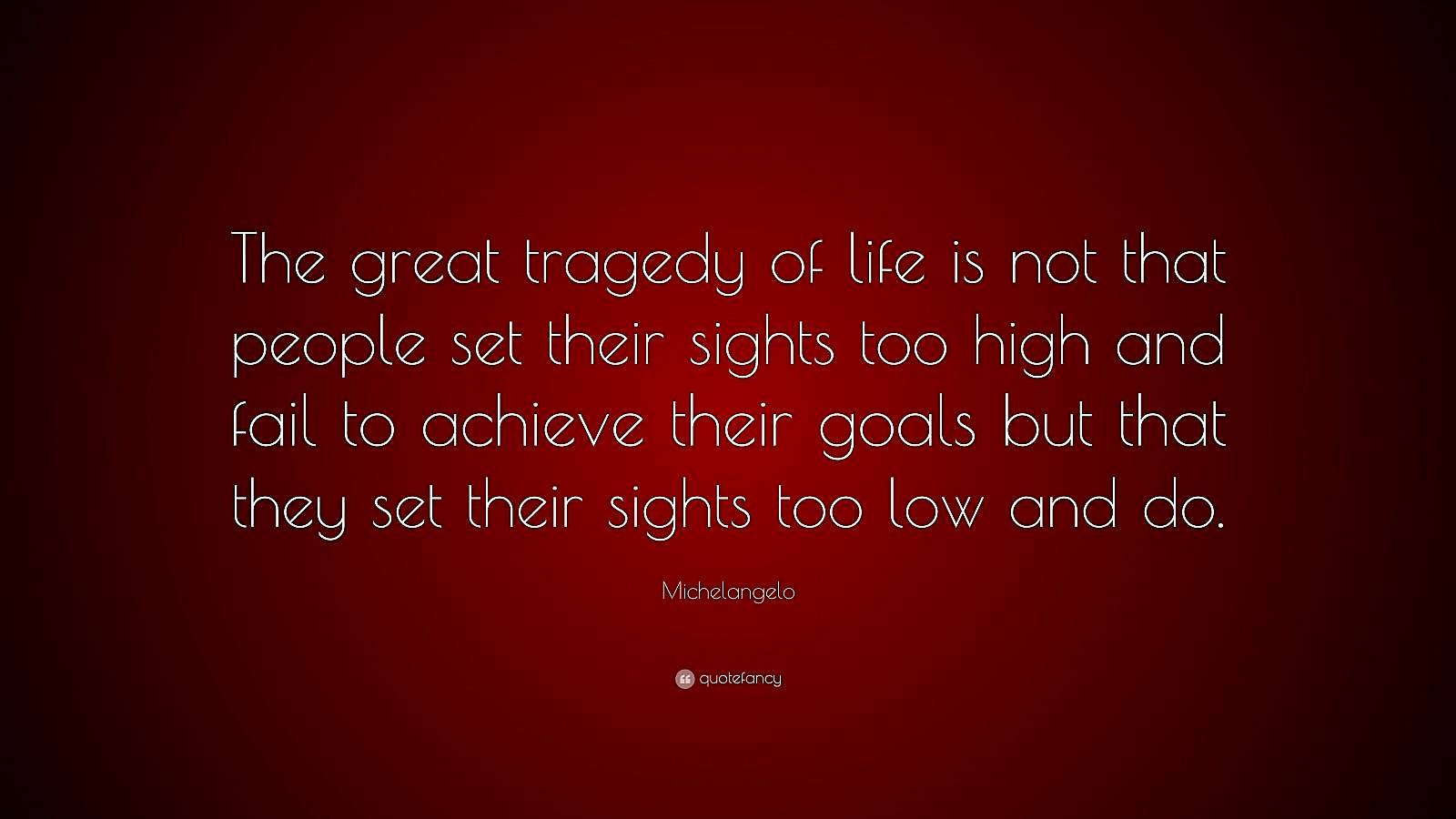 "michelangelo quotes goals and dreams essay outline picture michelangelo quotes 100 quotefancy michelangelo quote ""the great tragedy of"