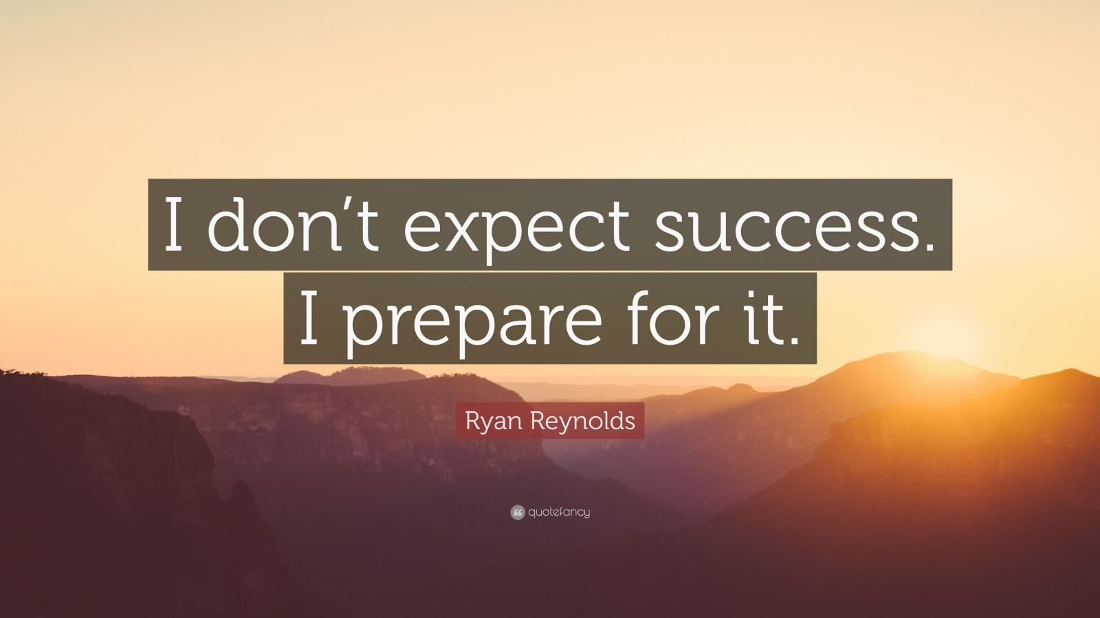 Steve Jobs Wallpaper Quotes Ryan Reynolds Quote I Don T Expect Success I Prepare