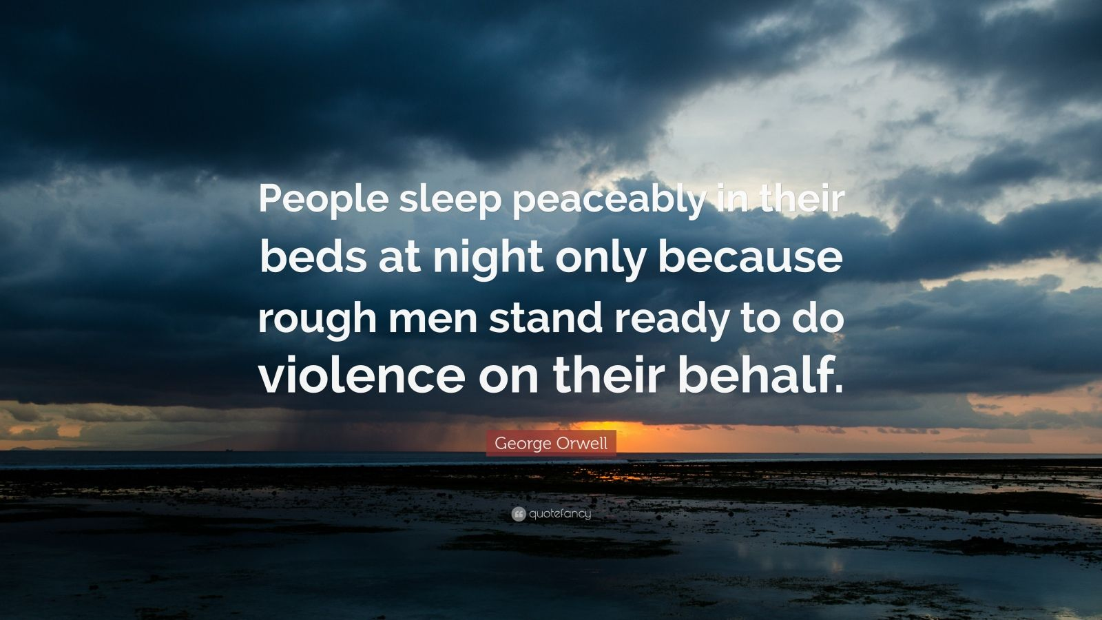 Ernest Hemingway Quote Wallpaper George Orwell Quote People Sleep Peaceably In Their Beds