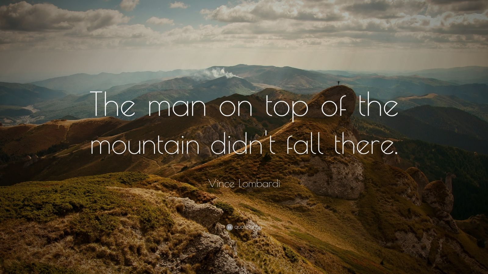 Reading Quotes Wallpaper Vince Lombardi Quote The Man On Top Of The Mountain Didn