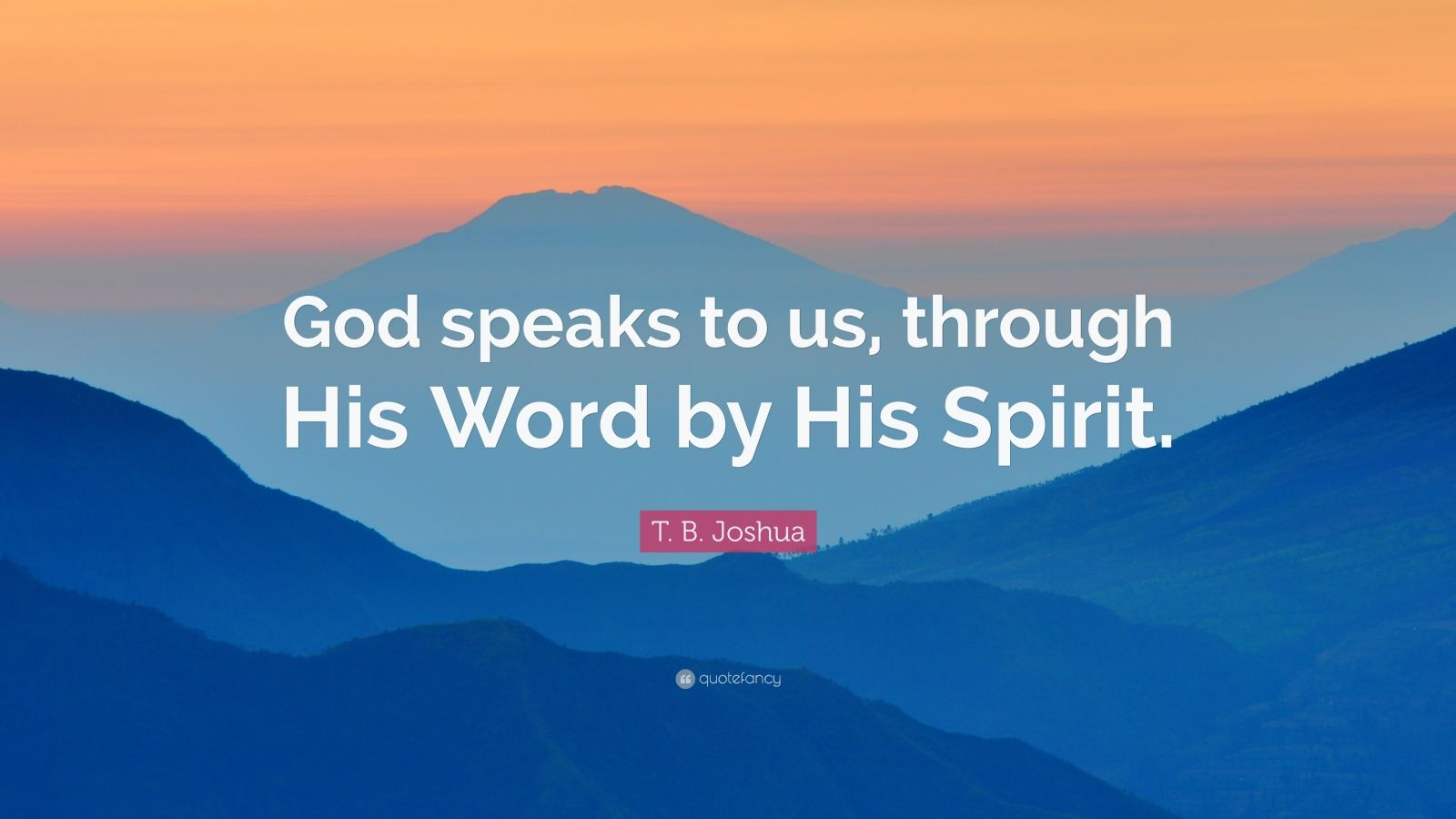 Word Of God Quotes Wallpaper T B Joshua Quote God Speaks To Us Through His Word By