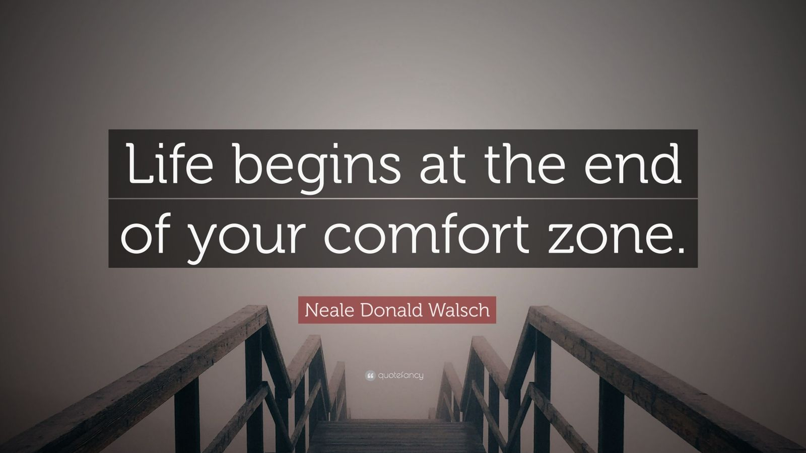 Comfort Zone Motivational Quotes Wallpaper Neale Donald Walsch Quote Life Begins At The End Of Your
