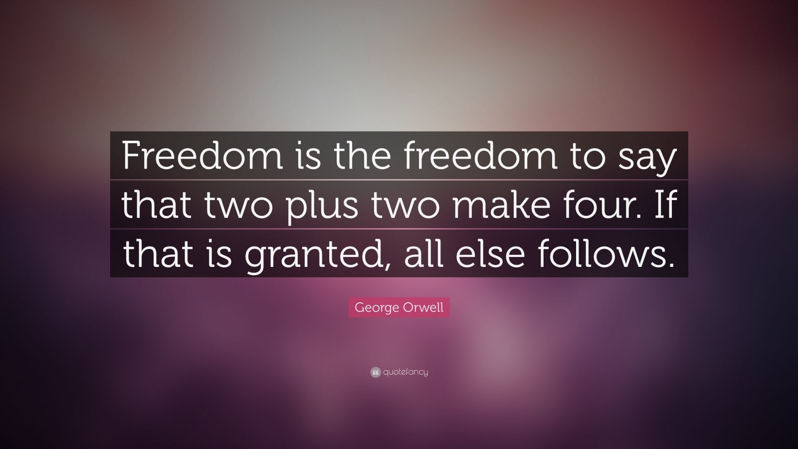 Ernest Hemingway Quote Wallpaper George Orwell Quote Freedom Is The Freedom To Say That