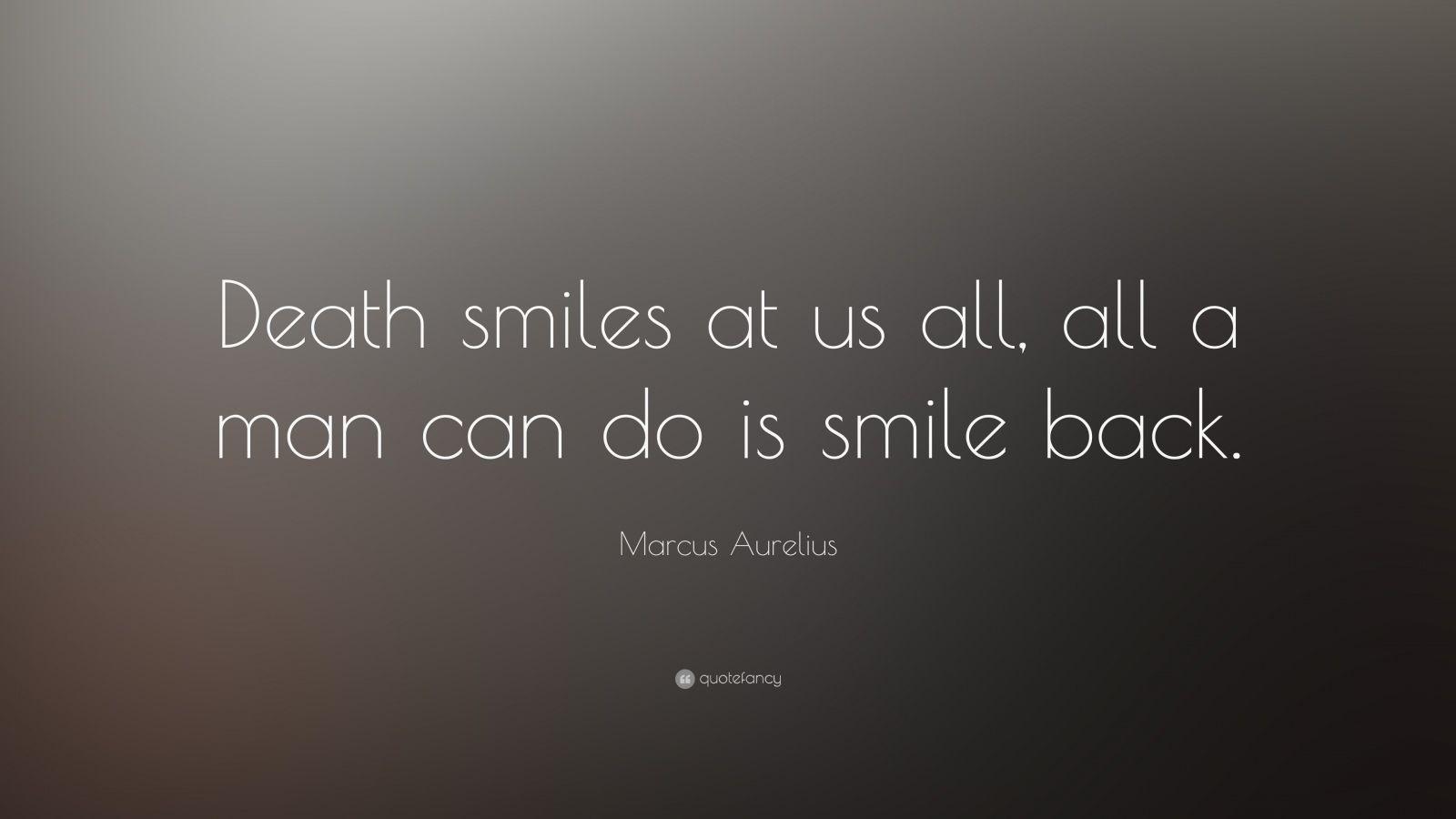Dalai Lama Wallpaper Quotes Marcus Aurelius Quote Death Smiles At Us All All A Man