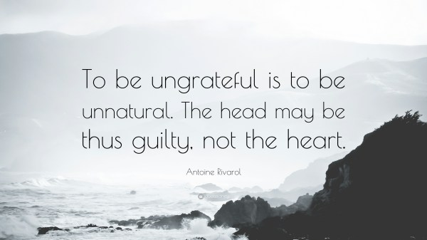 Quotes About Ungrateful Hearts Year Of Clean Water