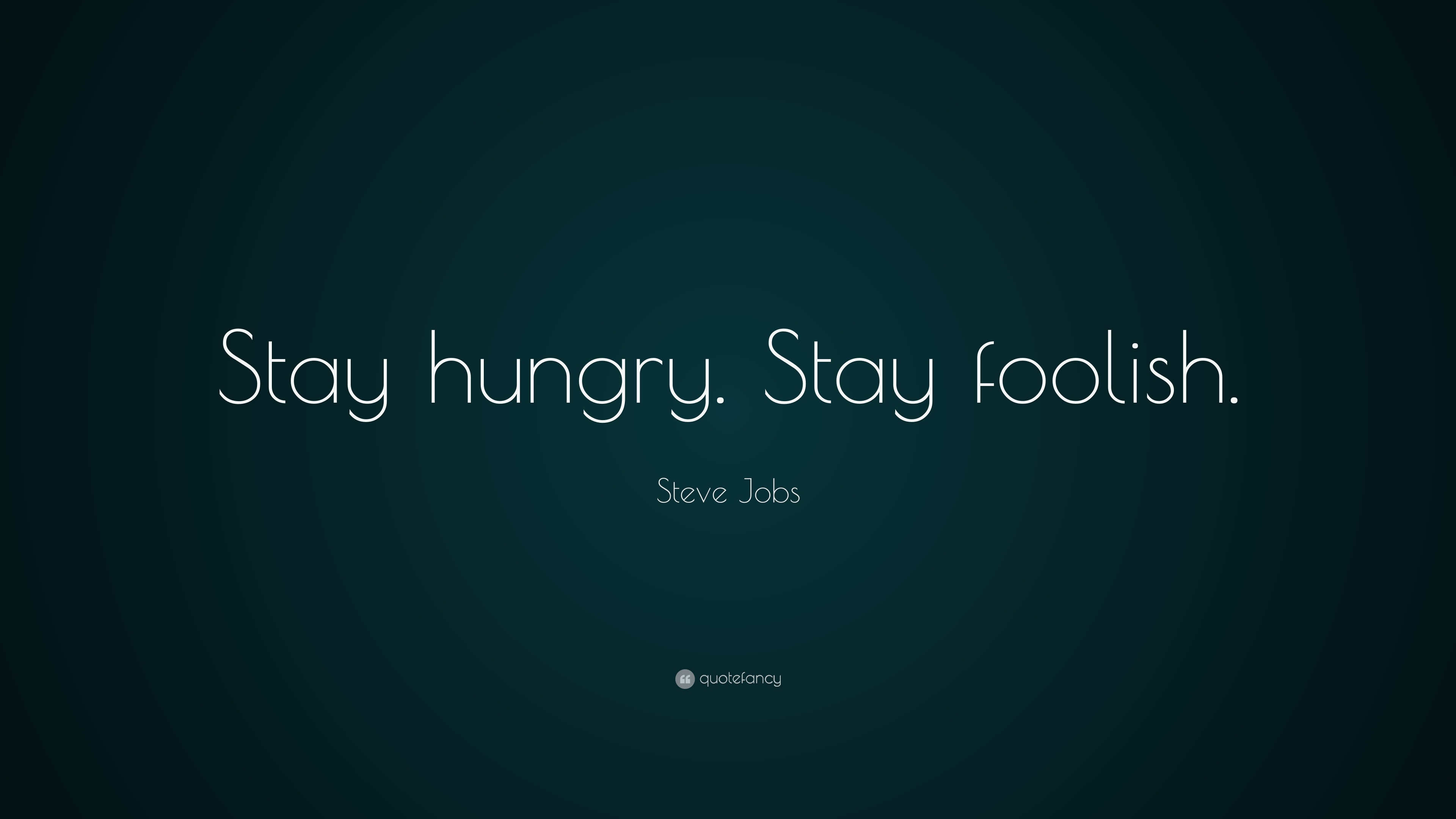 Funny Motivational Wallpapers With Quotes Steve Jobs Quote Stay Hungry Stay Foolish 41
