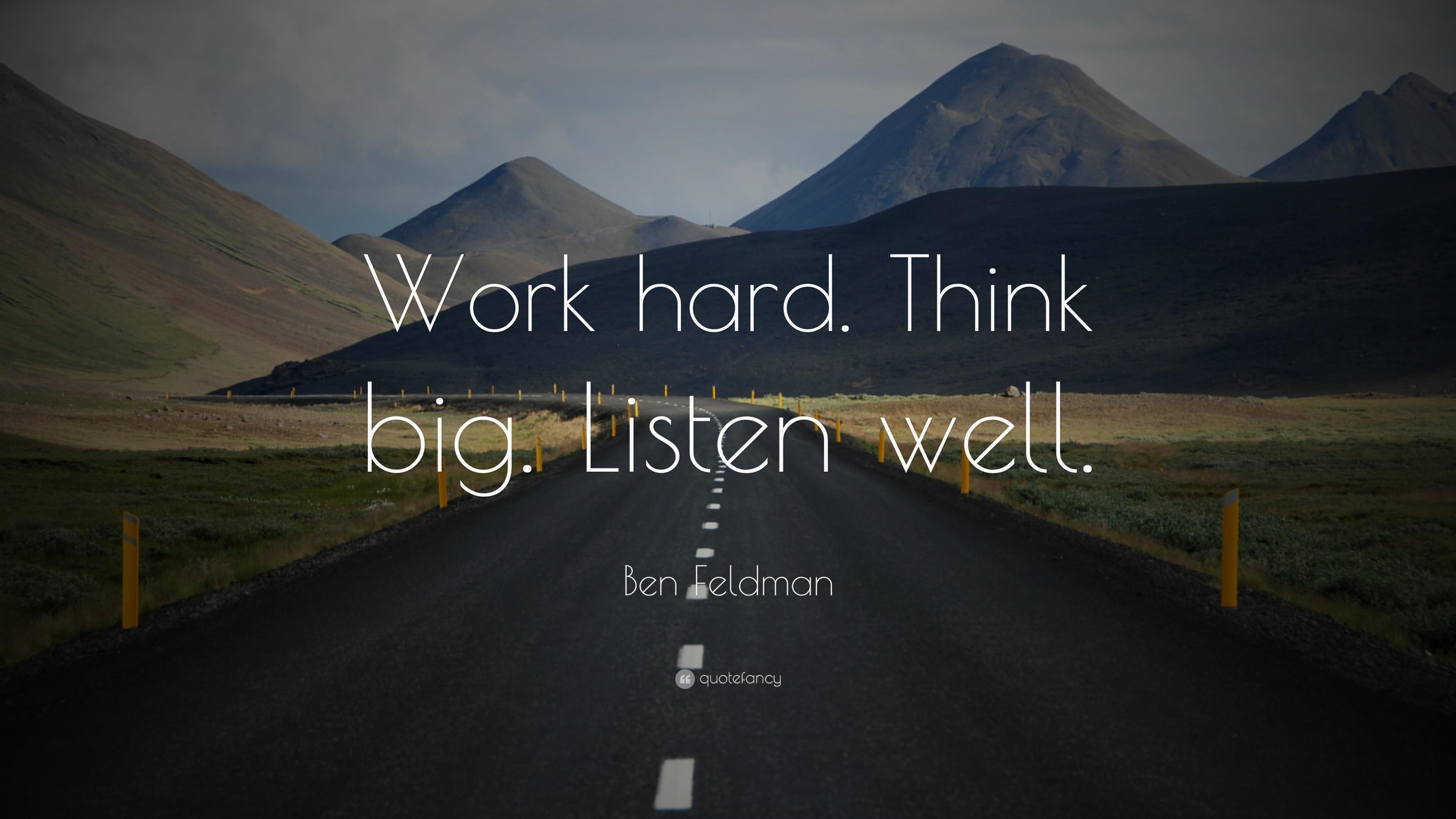 Swami Vivekananda Quotes Wallpaper Ben Feldman Quote Work Hard Think Big Listen Well