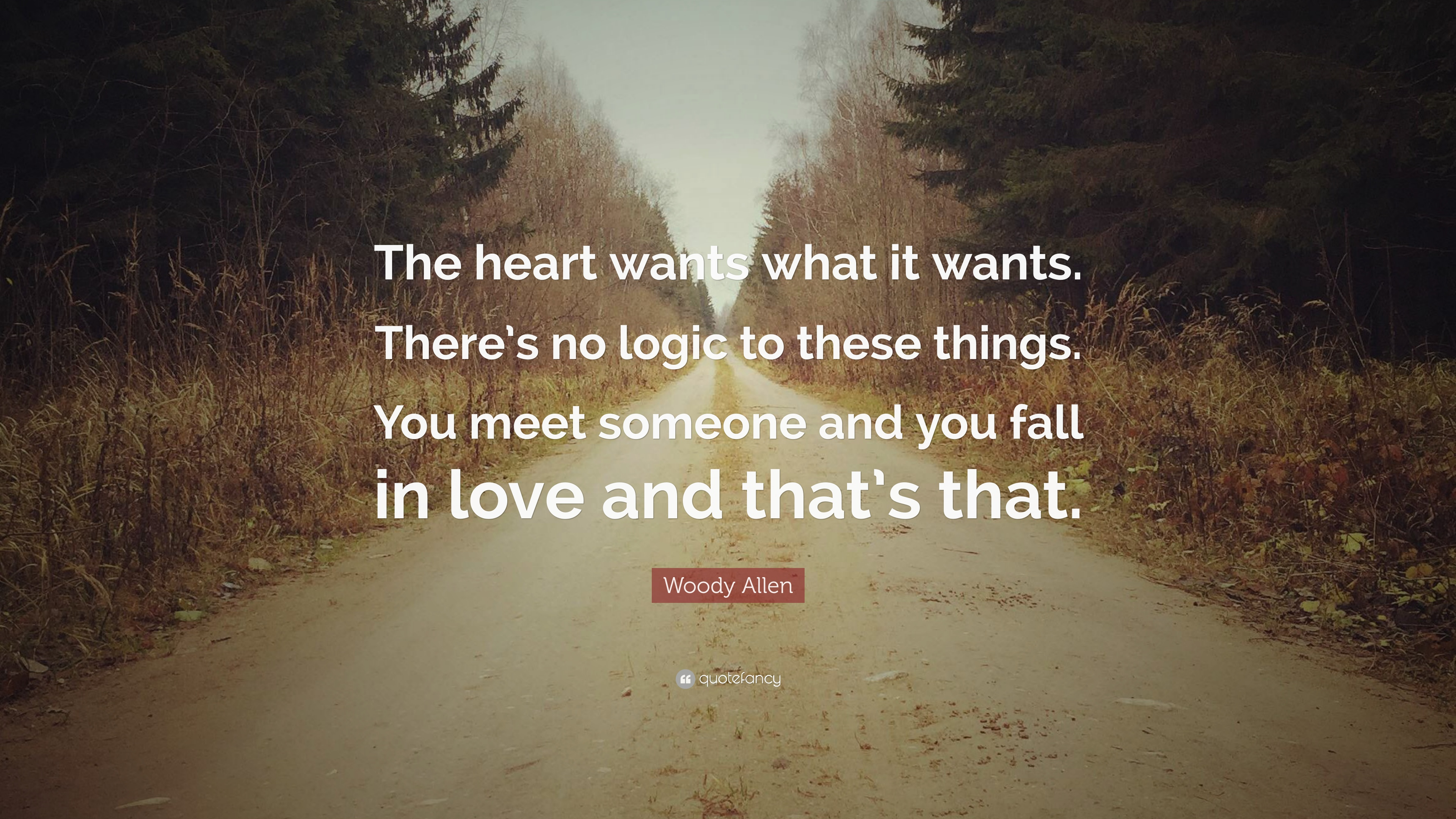 Woody Allen Quote The Heart Wants What It Wants There S