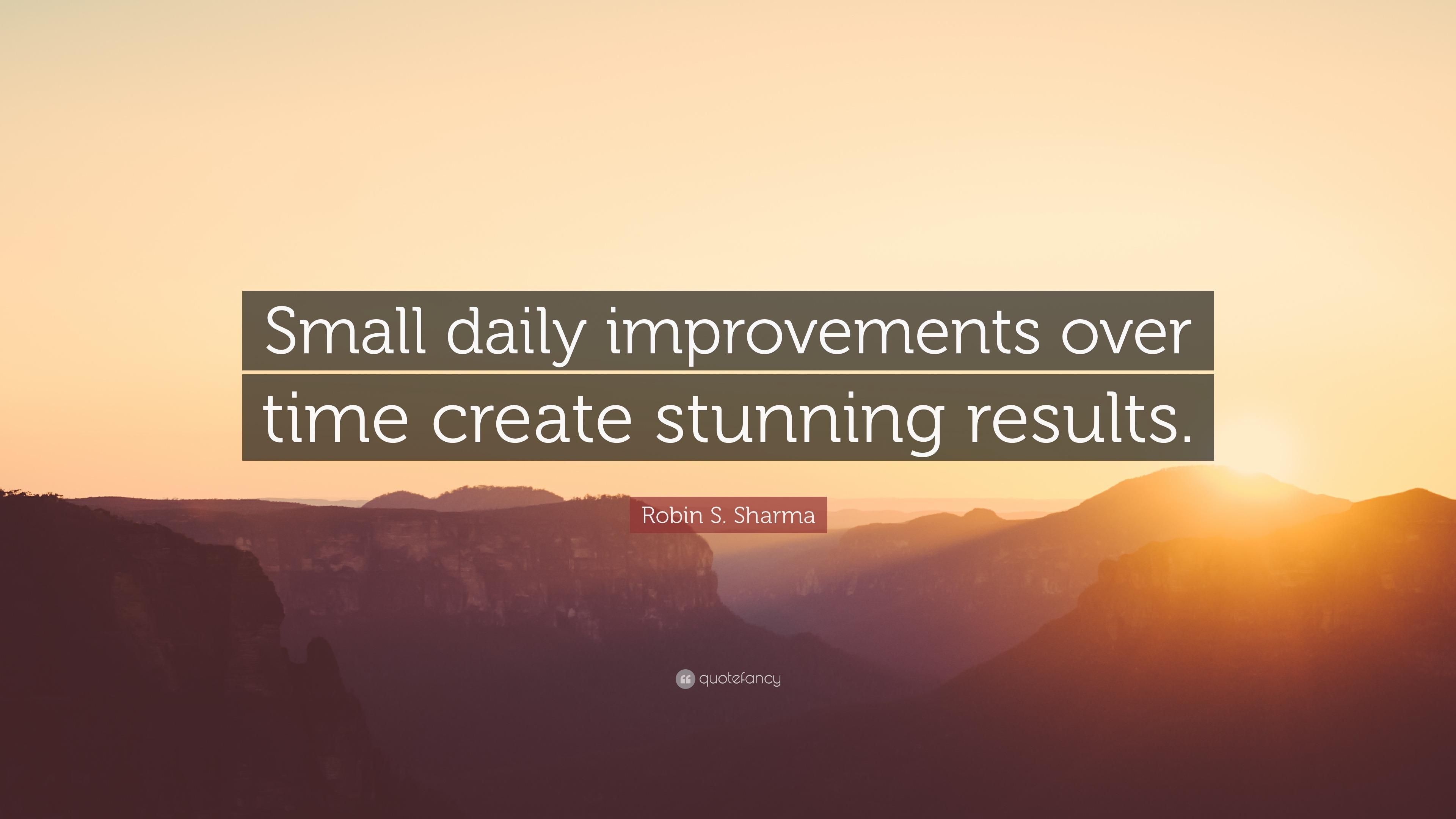 Swami Vivekananda Quotes Wallpaper Robin S Sharma Quote Small Daily Improvements Over Time