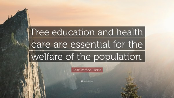 Jos Ramos-horta Quote Free Education And Health Care