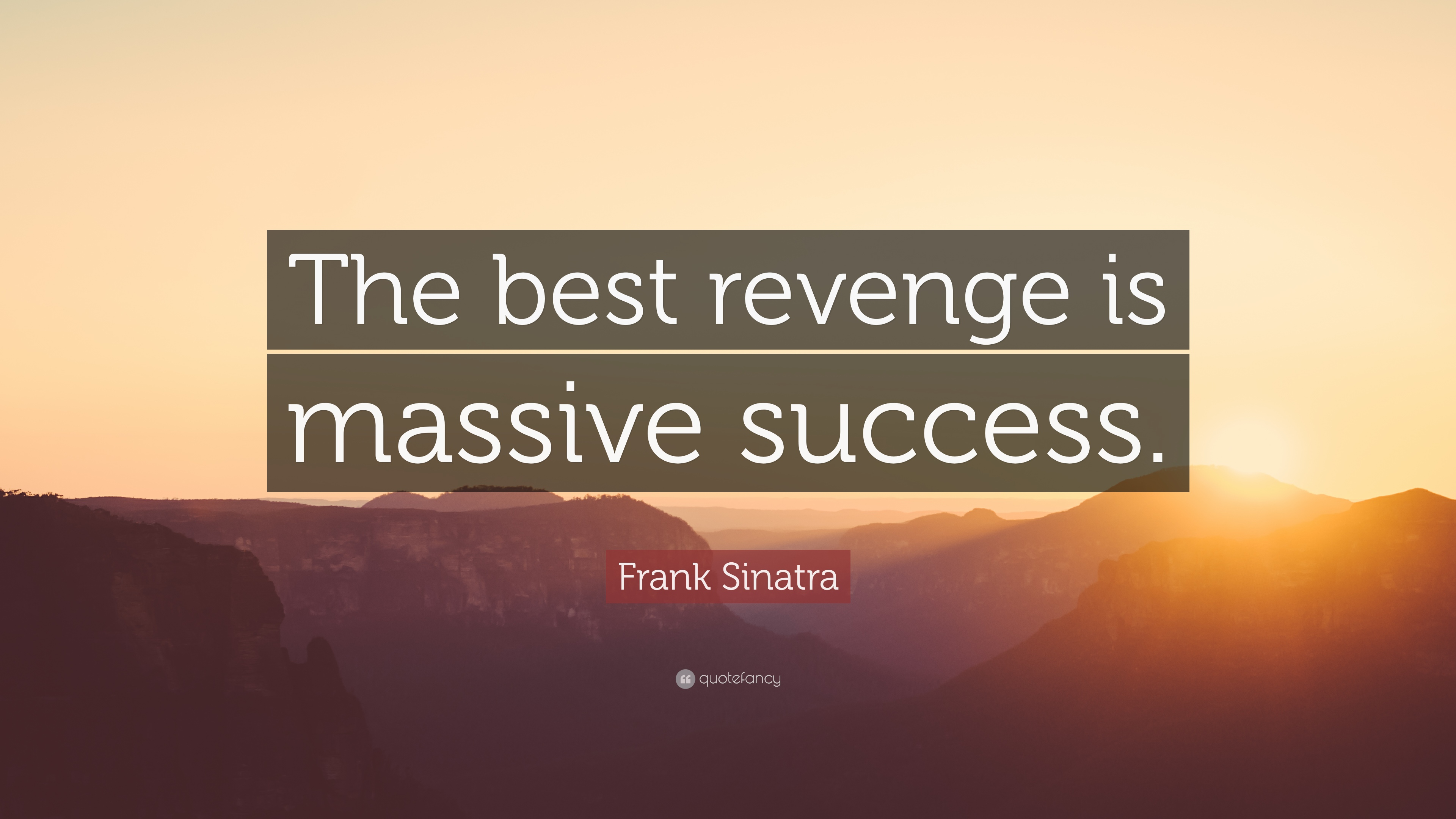 Fall Of Quotations Wallpapers Frank Sinatra Quote The Best Revenge Is Massive Success