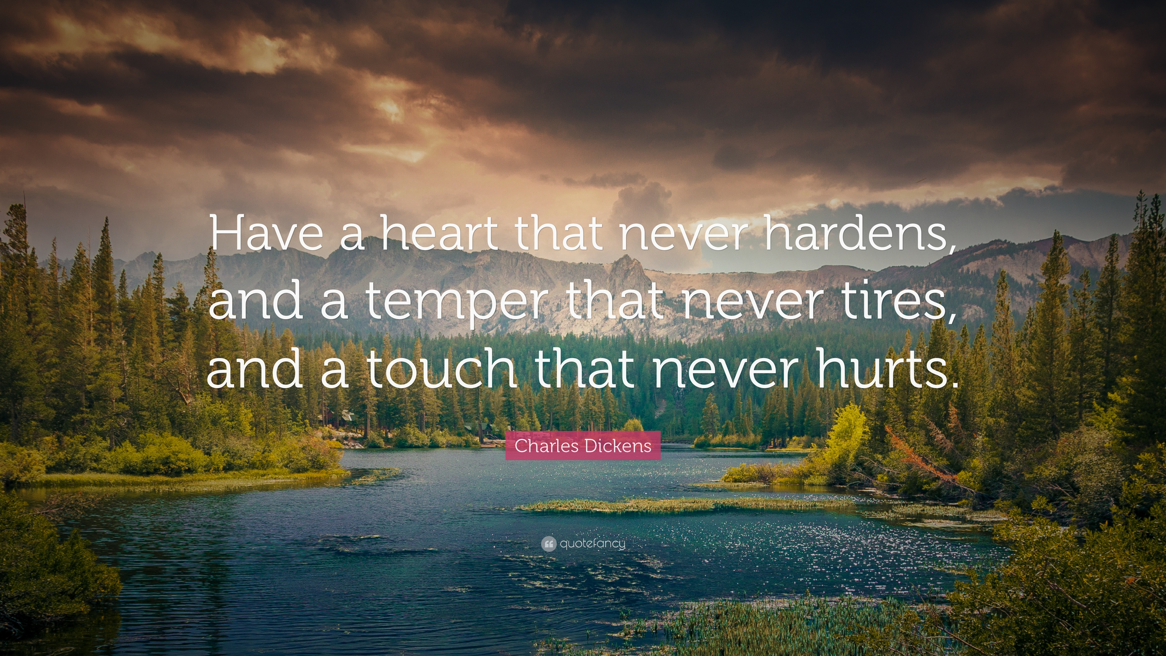 Wallpaper Quotes Love Hurts Charles Dickens Quote Have A Heart That Never Hardens