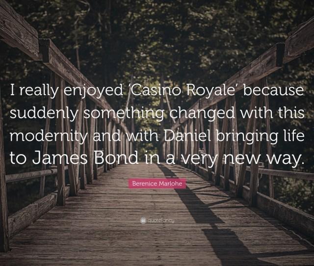 Berenice Marlohe Quote I Really Enjoyed Casino Royale Because Suddenly Something Changed