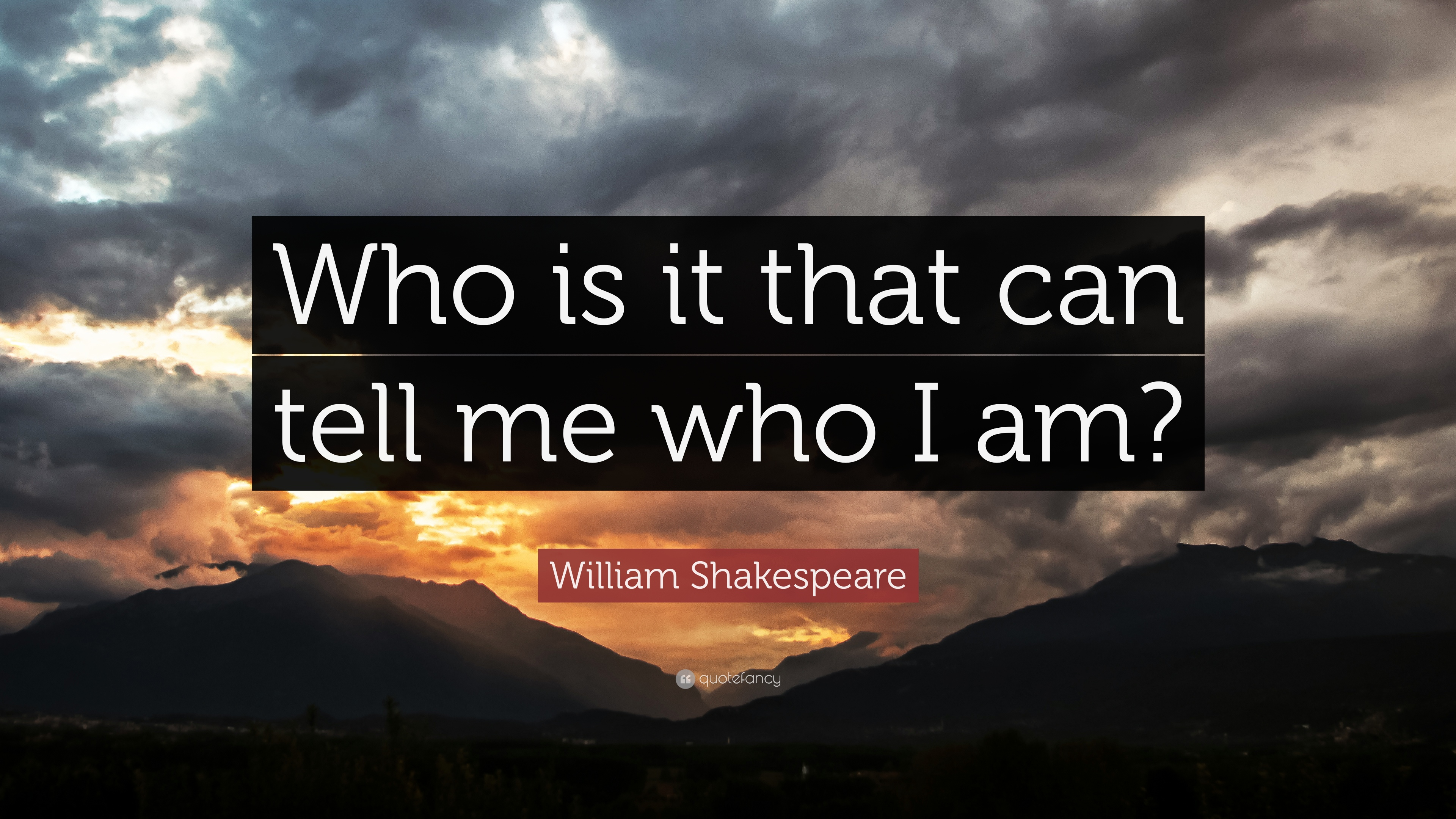 Shakespeare Wallpapers With Quotes William Shakespeare Quote Who Is It That Can Tell Me Who