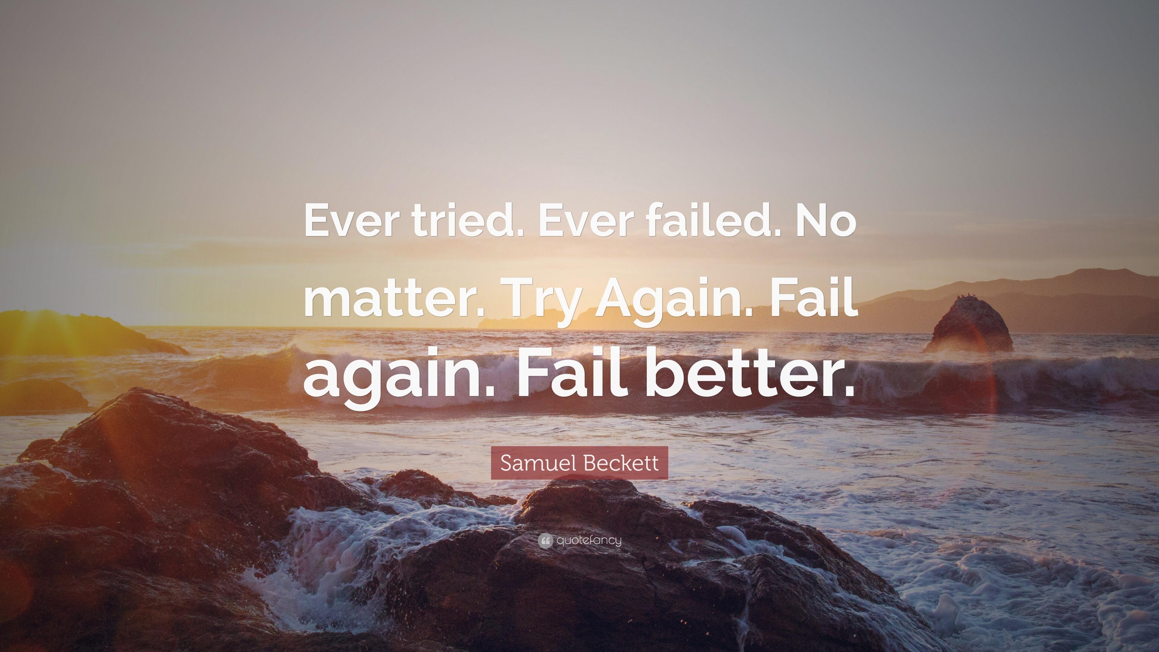 No Fail Again Better Wallpaper Matter Tried Failed Ever Fail Again Try Ever