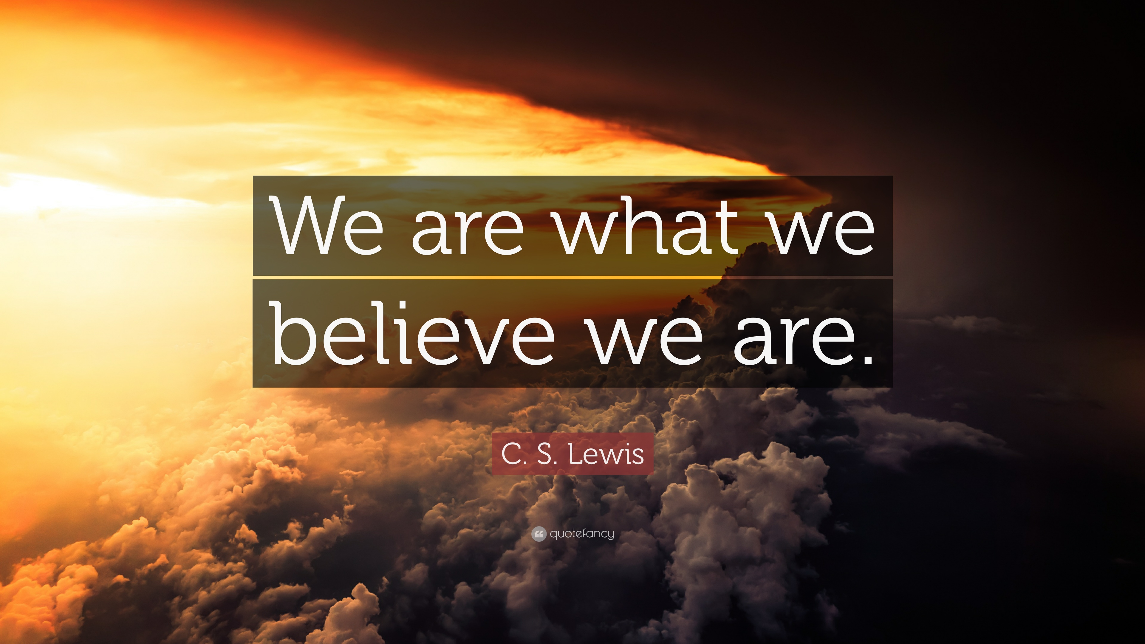 Henry David Thoreau Wallpaper Quote C S Lewis Quote We Are What We Believe We Are 21