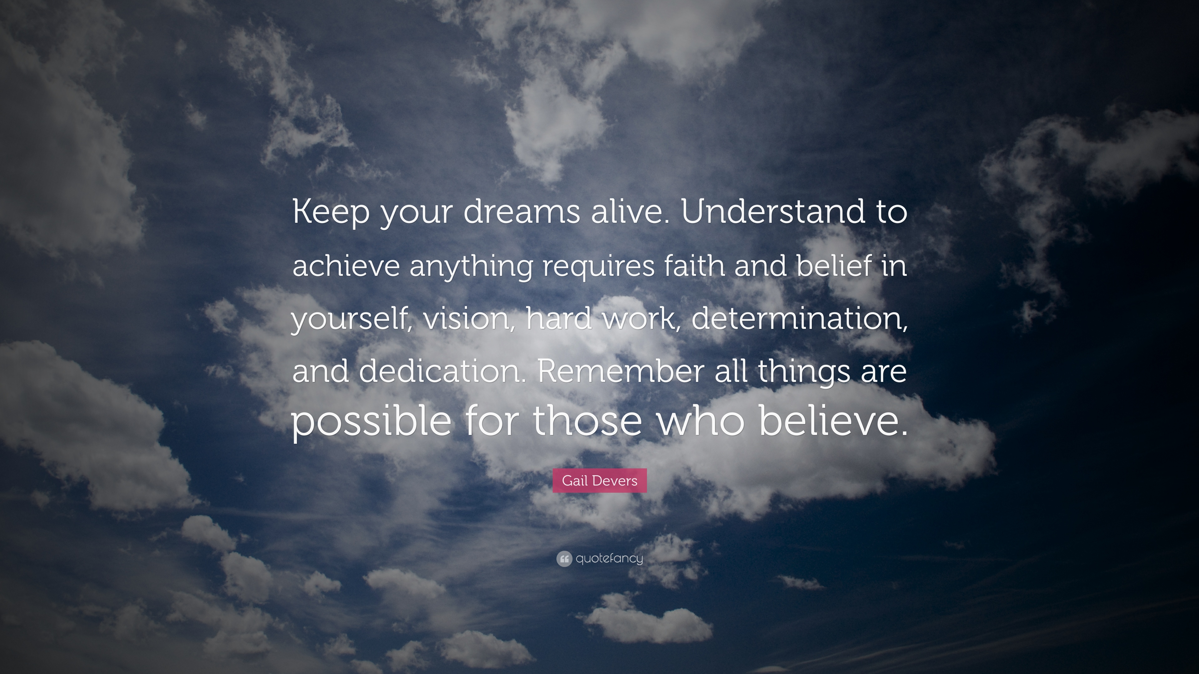 Nick Vujicic Quotes Wallpaper Gail Devers Quote Keep Your Dreams Alive Understand To