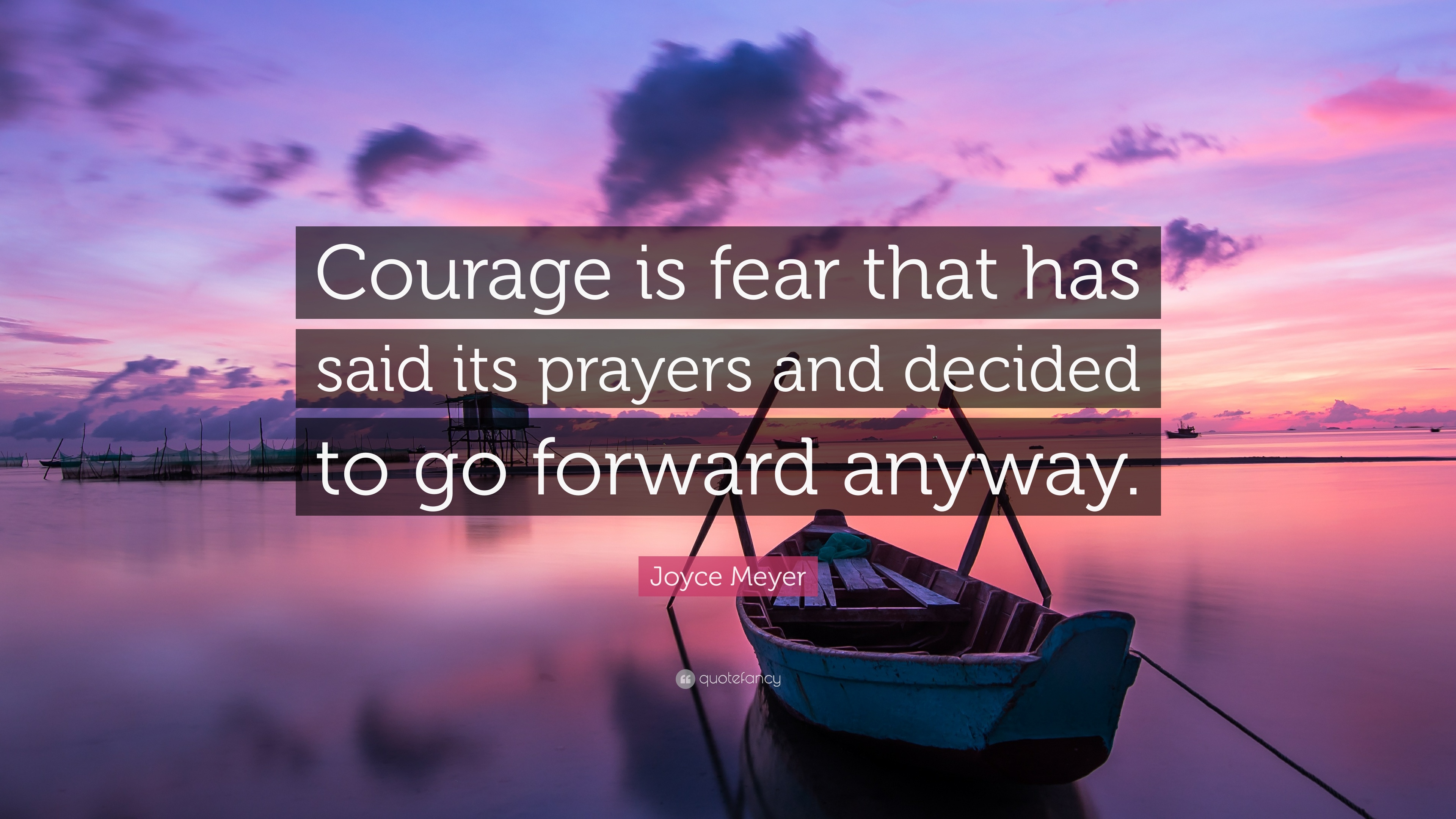 Pain Wallpaper Quotes Joyce Meyer Quote Courage Is Fear That Has Said Its