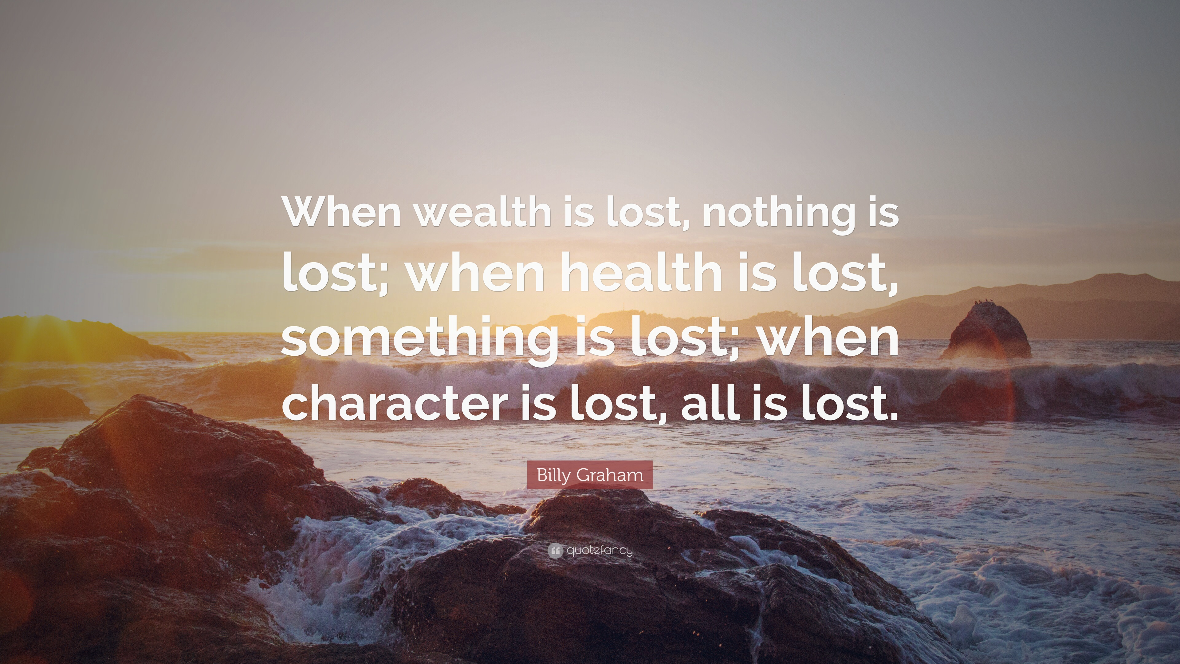 Christian Inspirational Wallpapers With Quotes Billy Graham Quote When Wealth Is Lost Nothing Is Lost