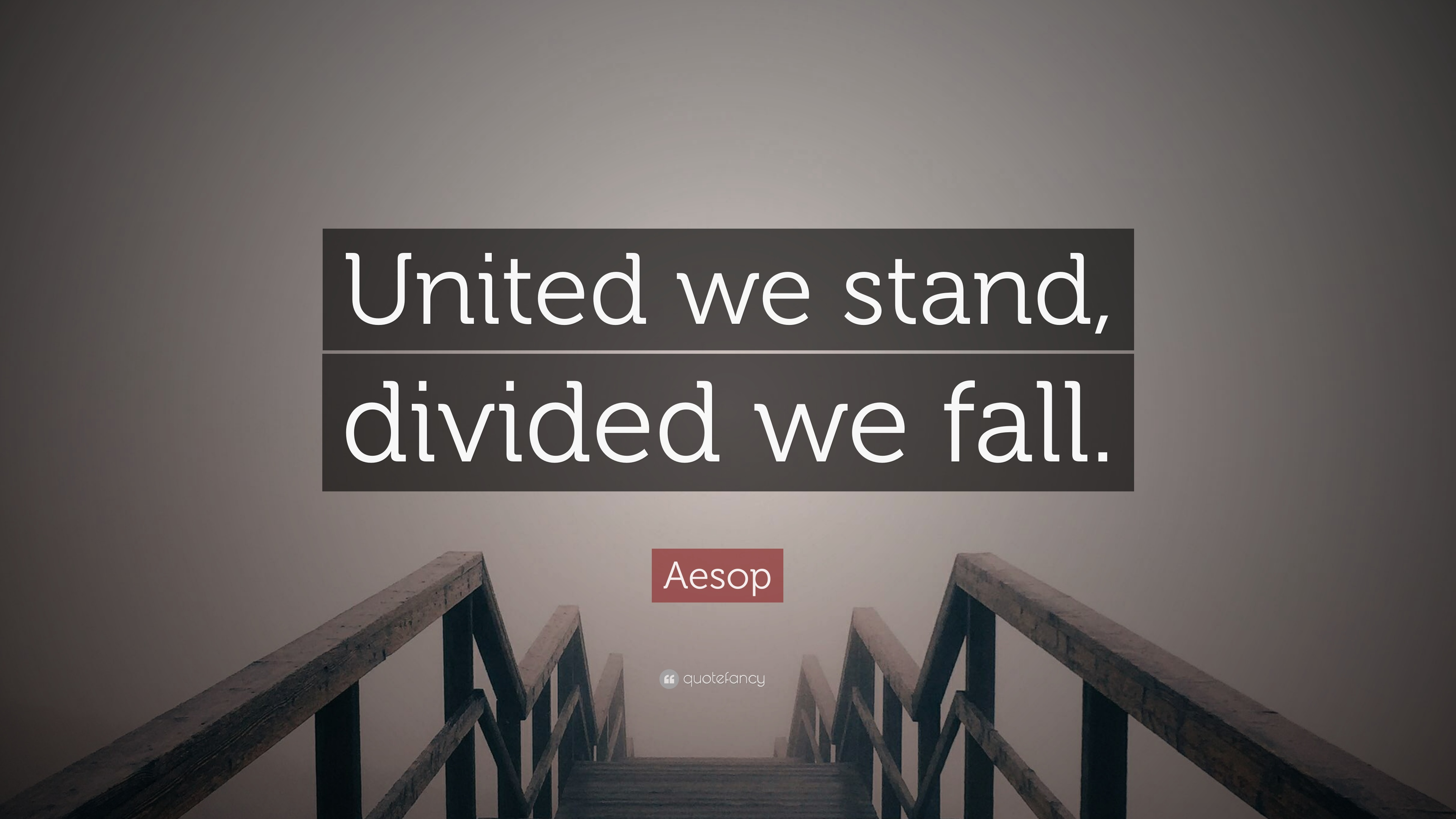 Inspiring Relationship Quotes Wallpaper Aesop Quote United We Stand Divided We Fall 12
