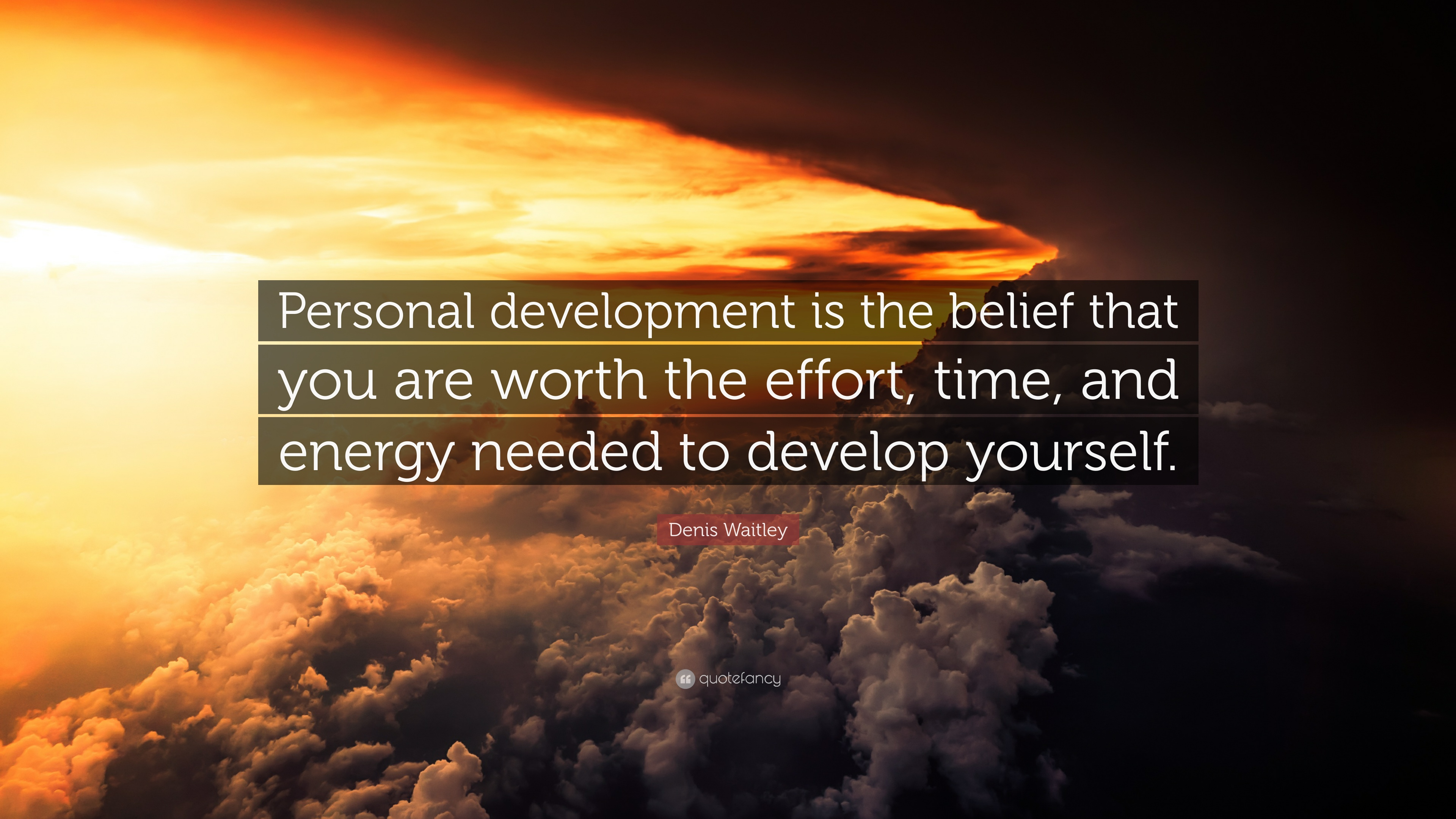 Denis Waitley Quote Personal development is the belief