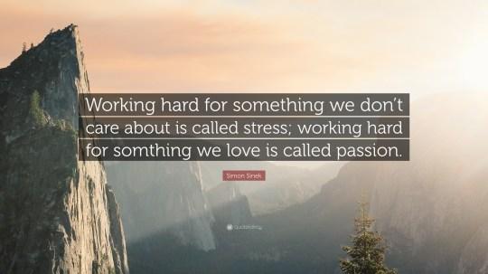 simon sinek stress passion quote