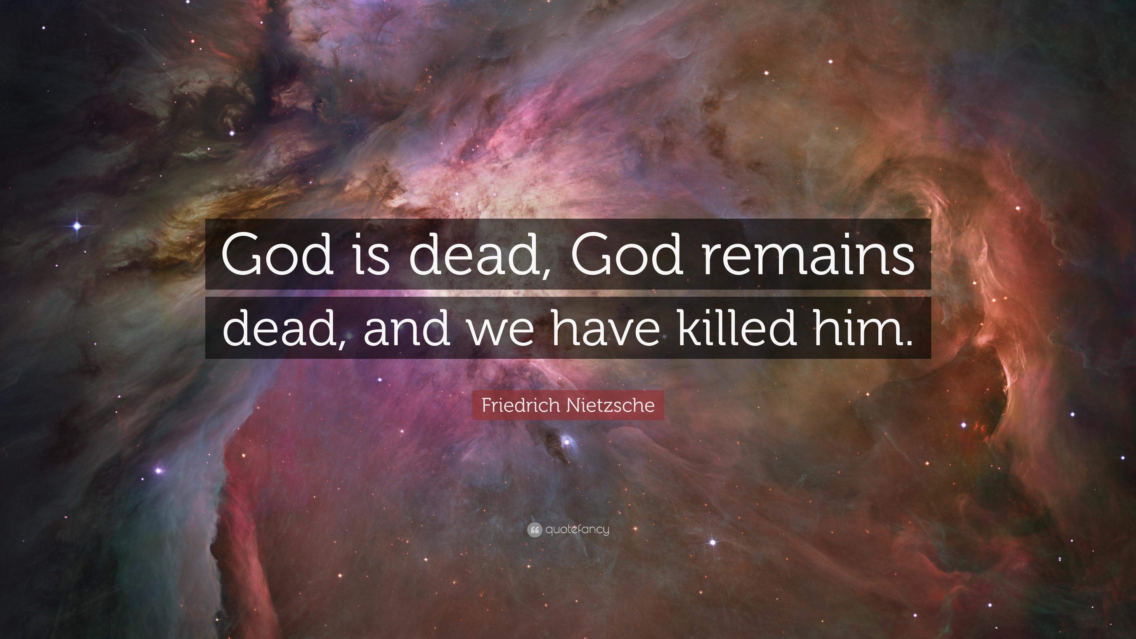Love Wallpaper Quotes For Him Friedrich Nietzsche Quote God Is Dead God Remains Dead