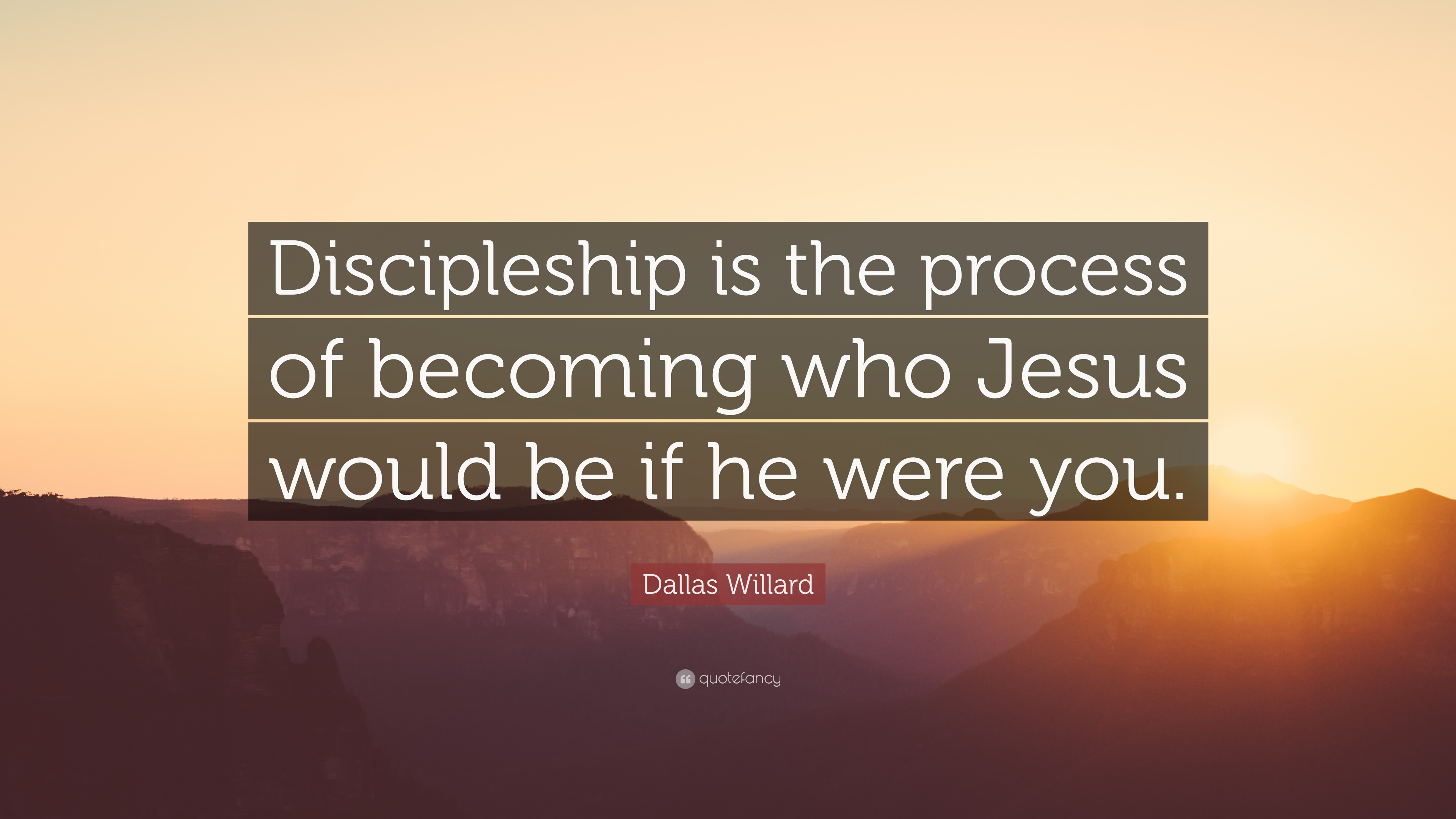Jesus Pictures With Quotes Wallpapers Dallas Willard Quote Discipleship Is The Process Of