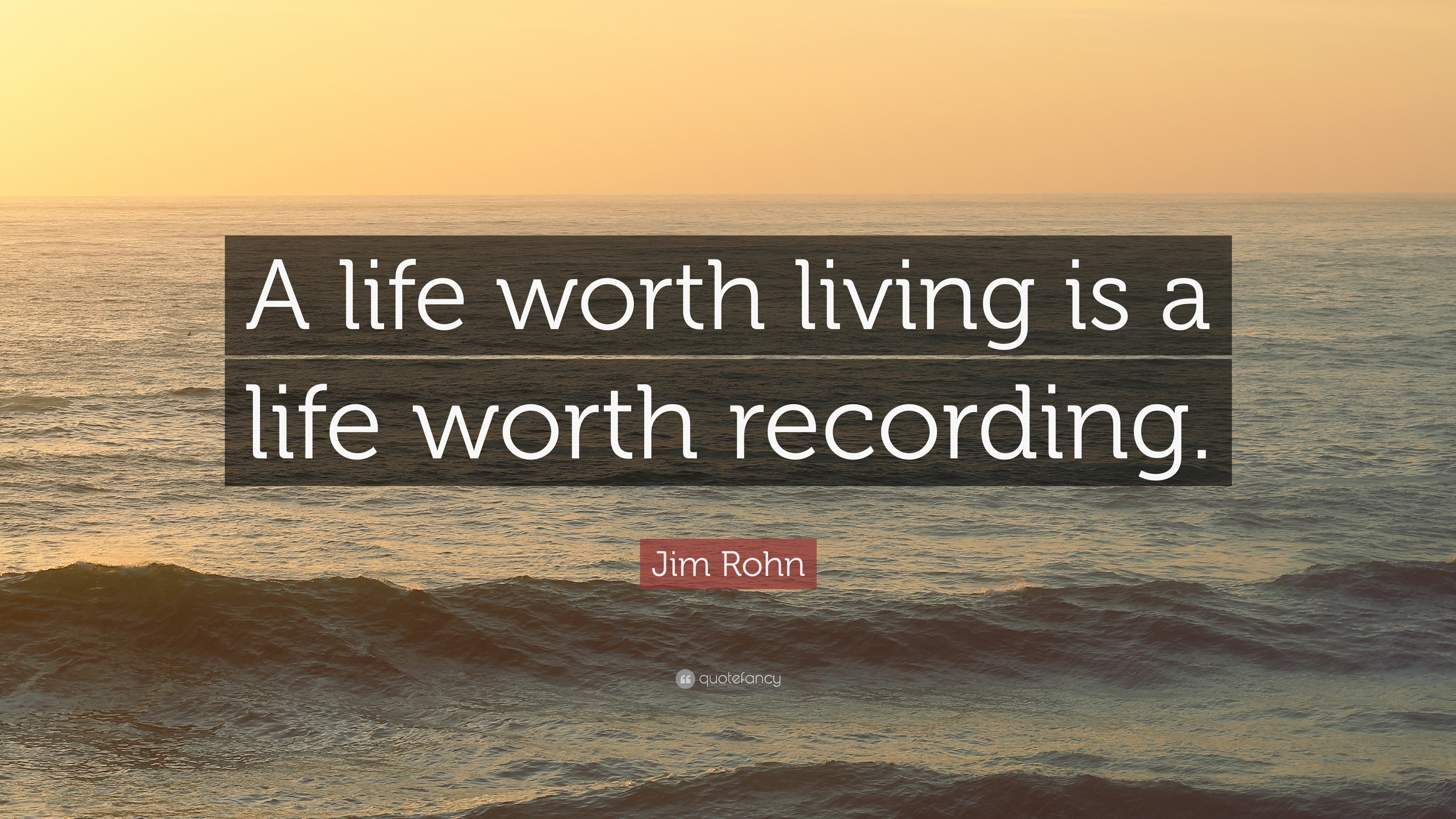 Jim Rohn Quote A Life Worth Living Is A Life Worth