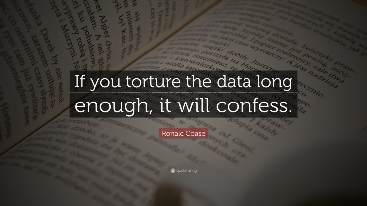 Image result for if you torture the data long enough it will confess