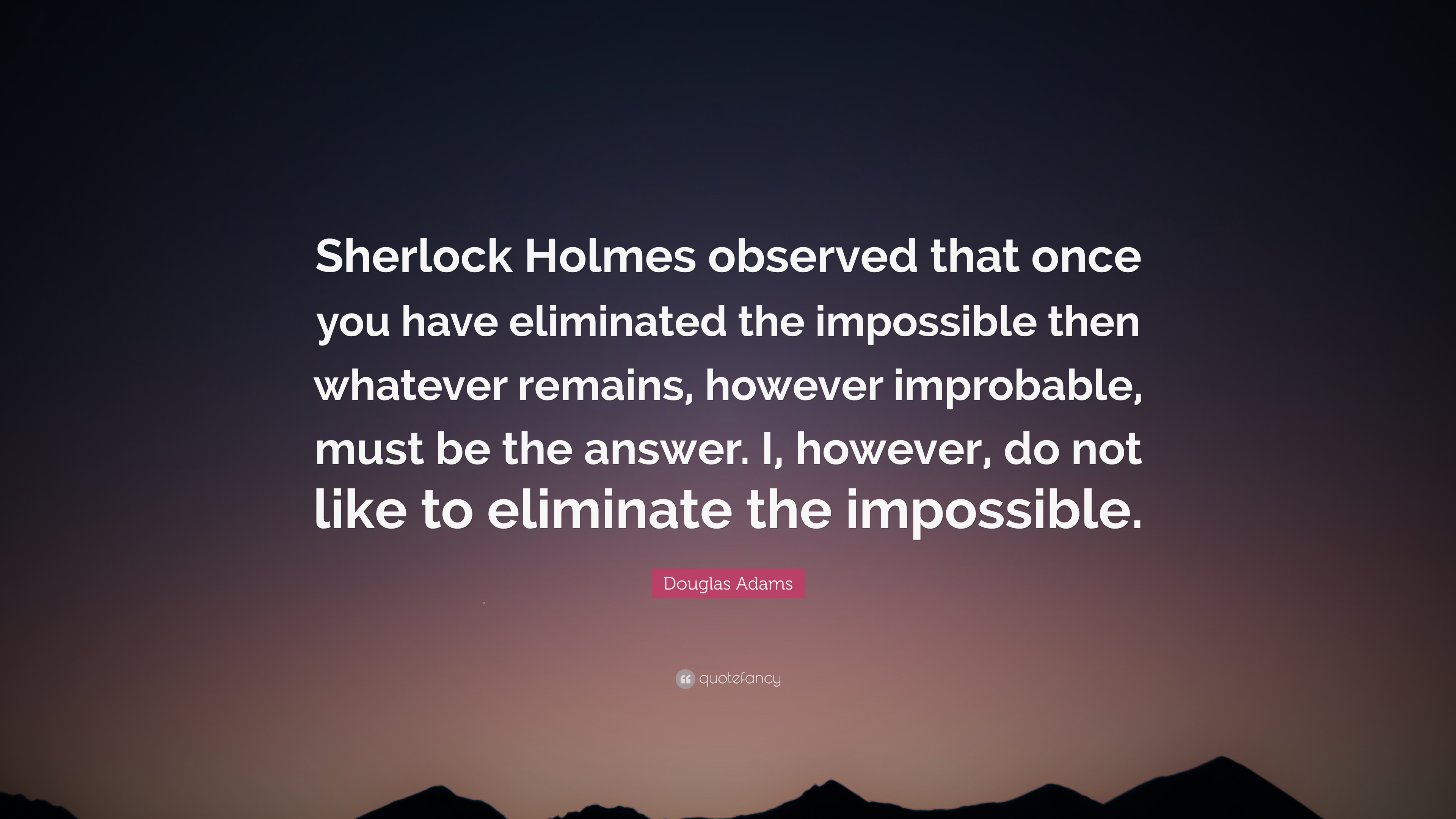 Sherlock Holmes Quotes Wallpaper Douglas Adams Quote Sherlock Holmes Observed That Once