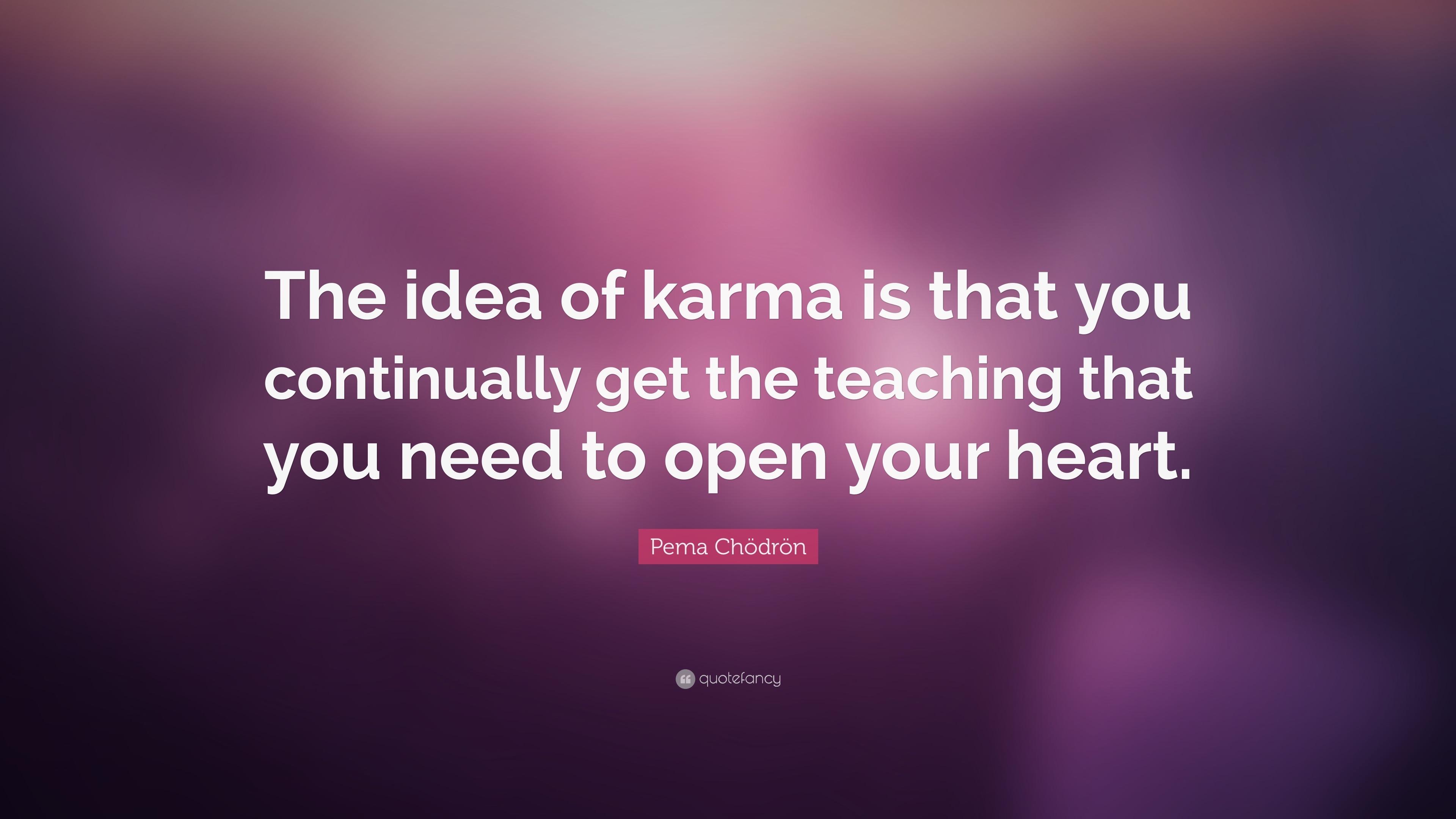 Karma Will Get You Quotes: Karma Will Get You Quotes
