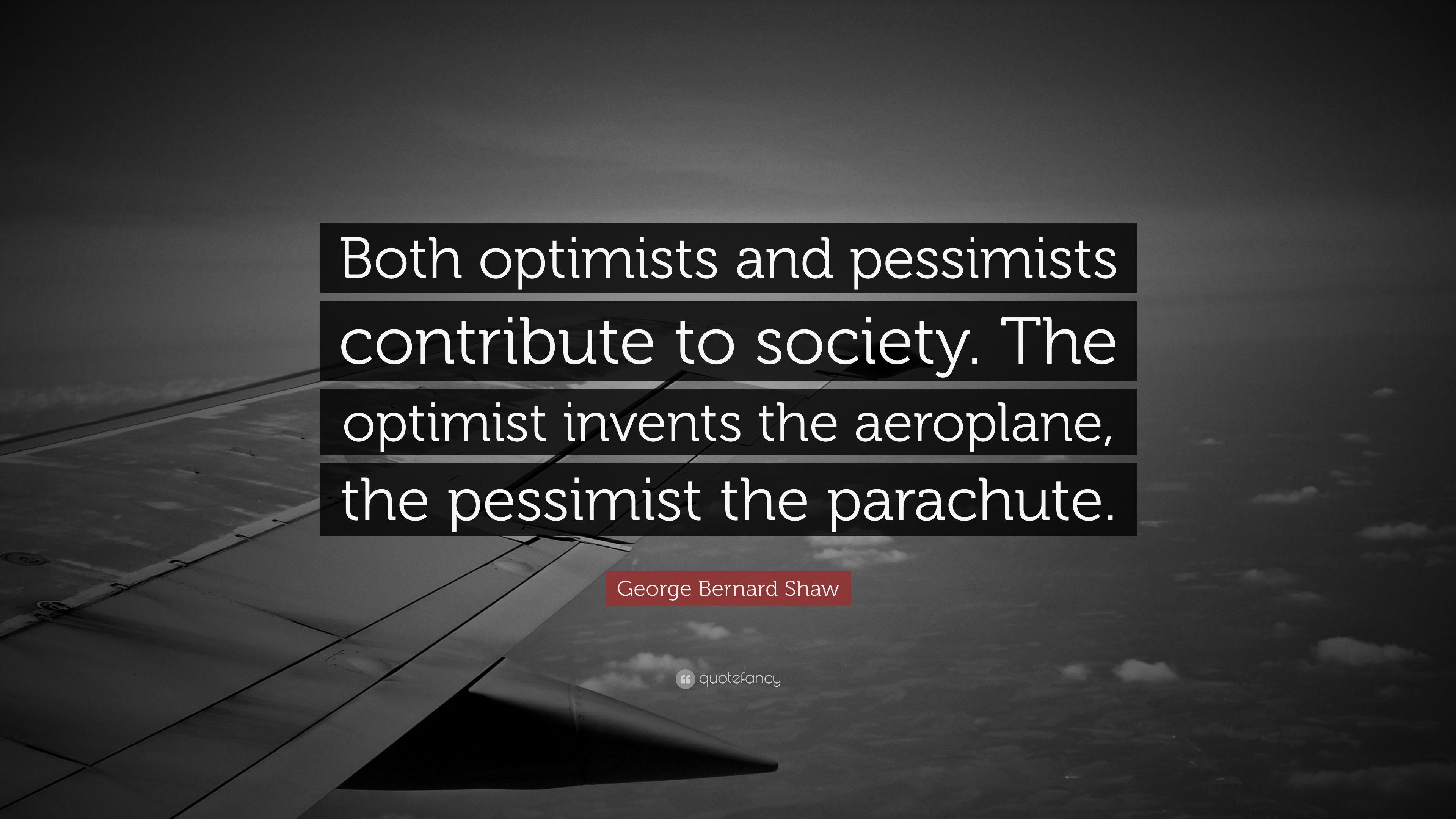 George Bernard Shaw Quote Both Optimists And Pessimists