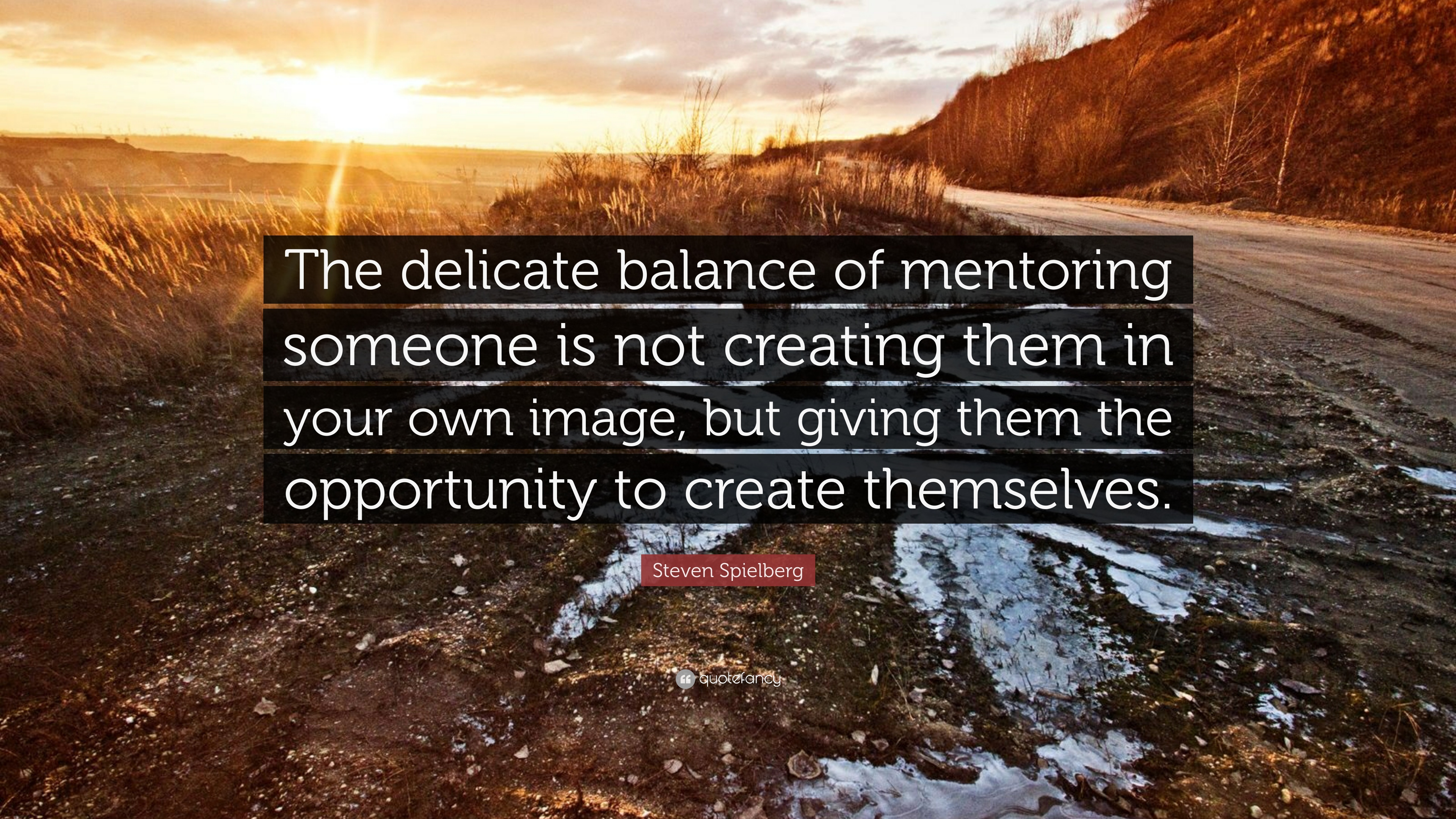 Create Your Own Quote Wallpaper Steven Spielberg Quote The Delicate Balance Of Mentoring