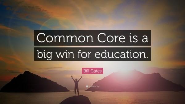 Bill Gates Quote Common Core Big Win Education