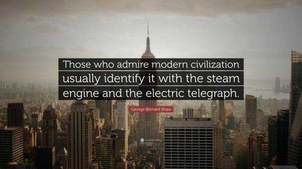 George Bernard Shaw Quote Admire Modern