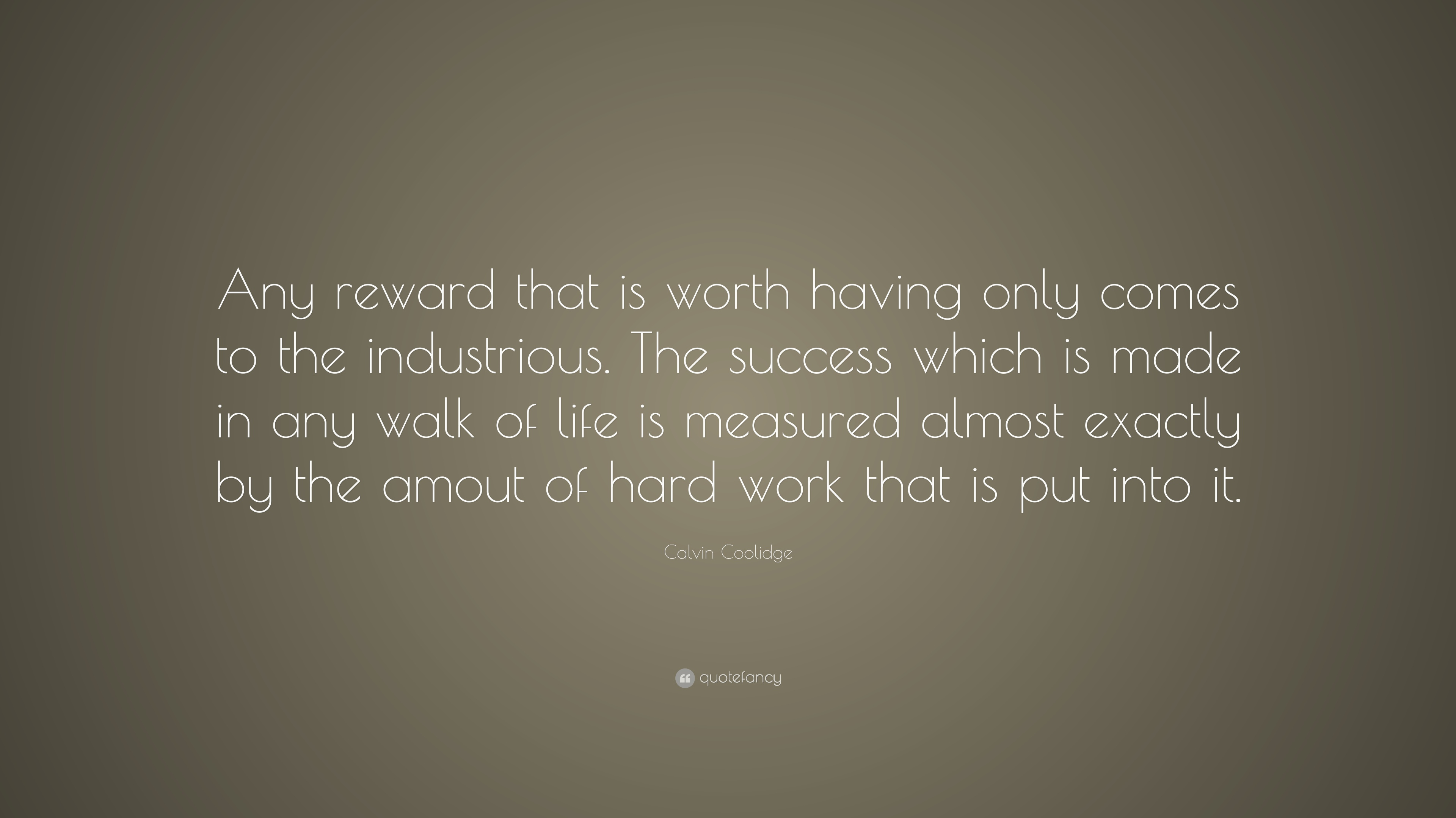 Wallpaper Having Quotes Calvin Coolidge Quote Any Reward That Is Worth Having
