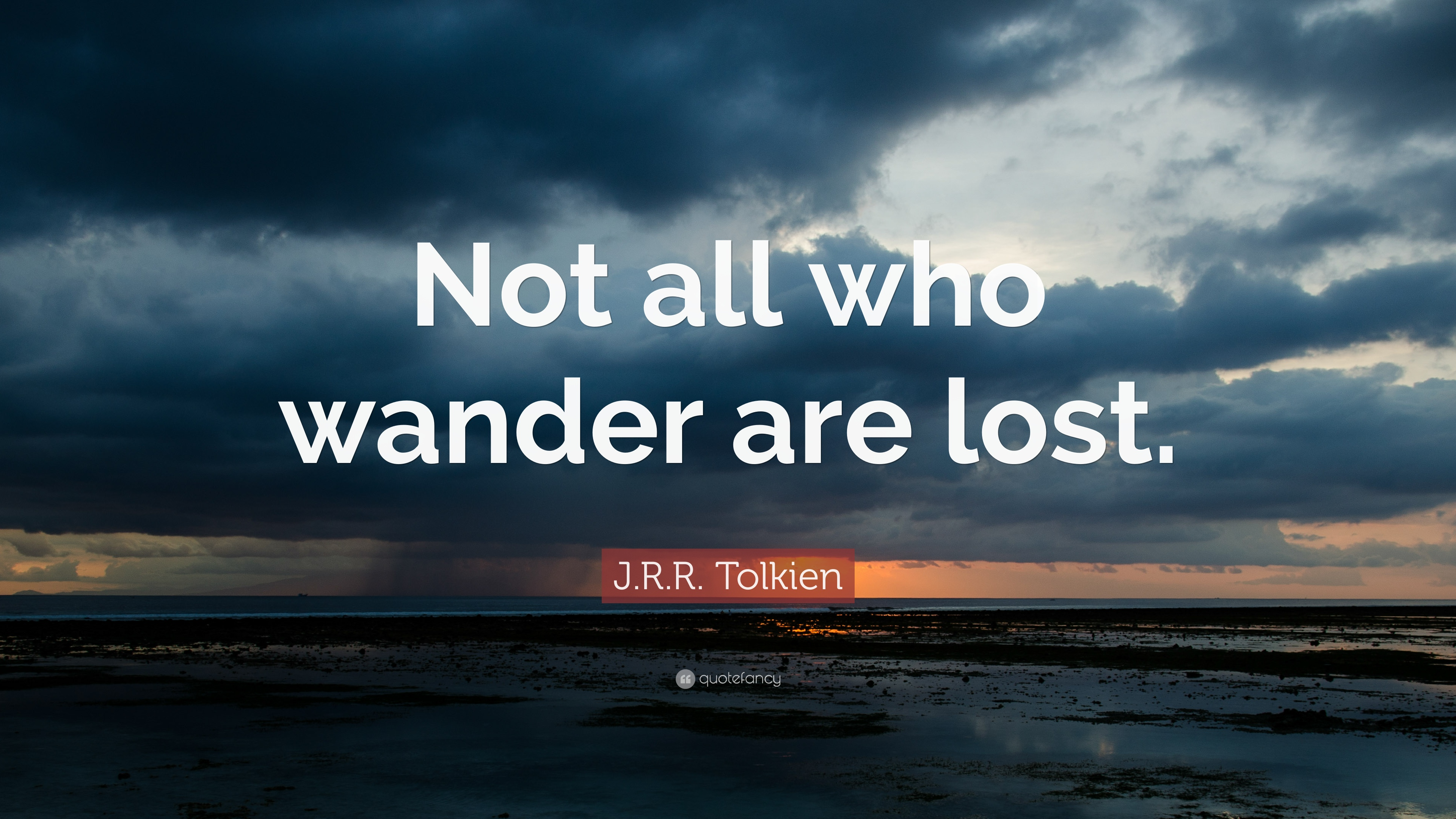 Happiness Quotes Wallpaper Iphone J R R Tolkien Quote Not All Who Wander Are Lost 21