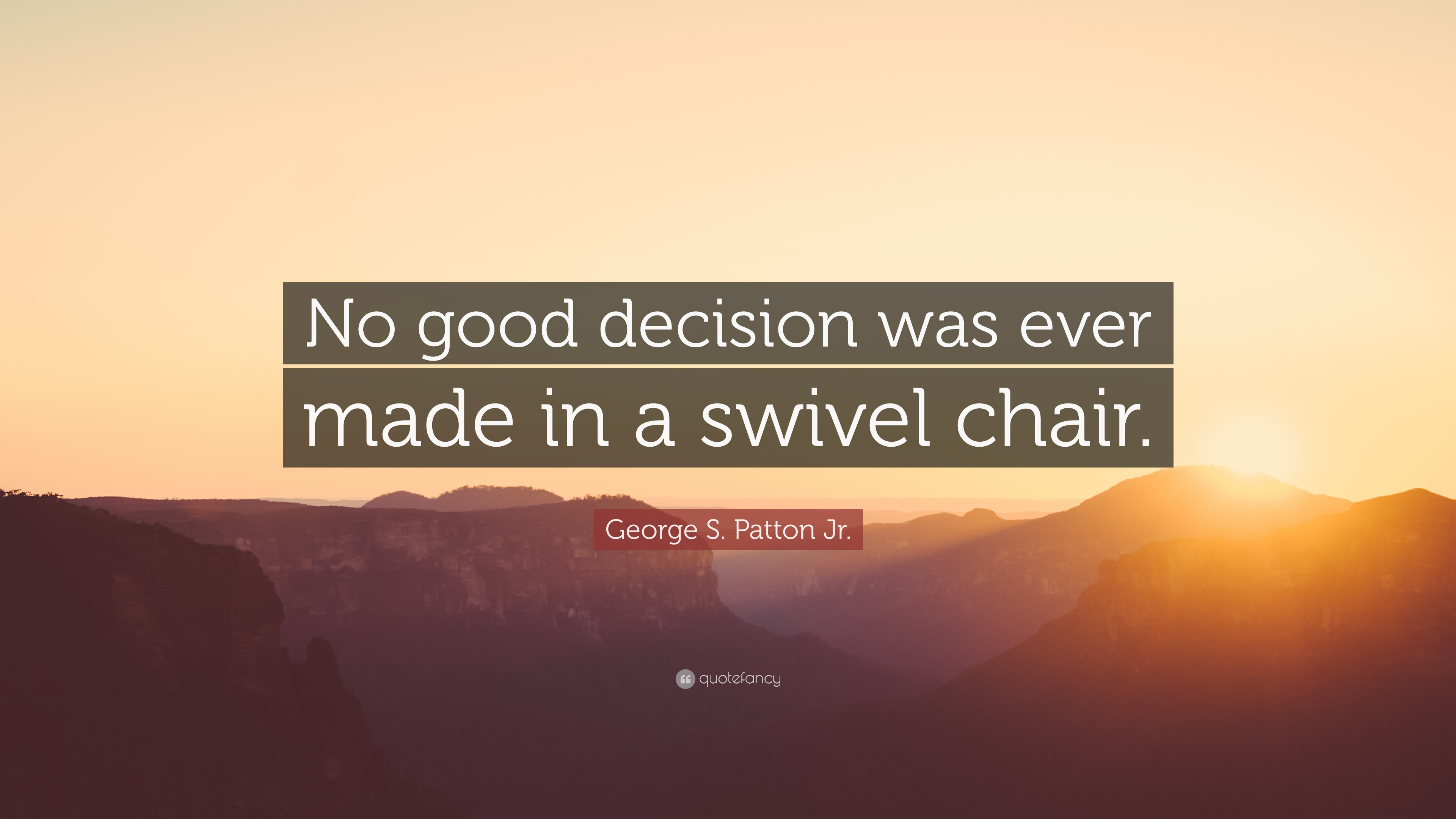 swivel chair quotes accent grey pattern george s patton jr quote no good decision was ever