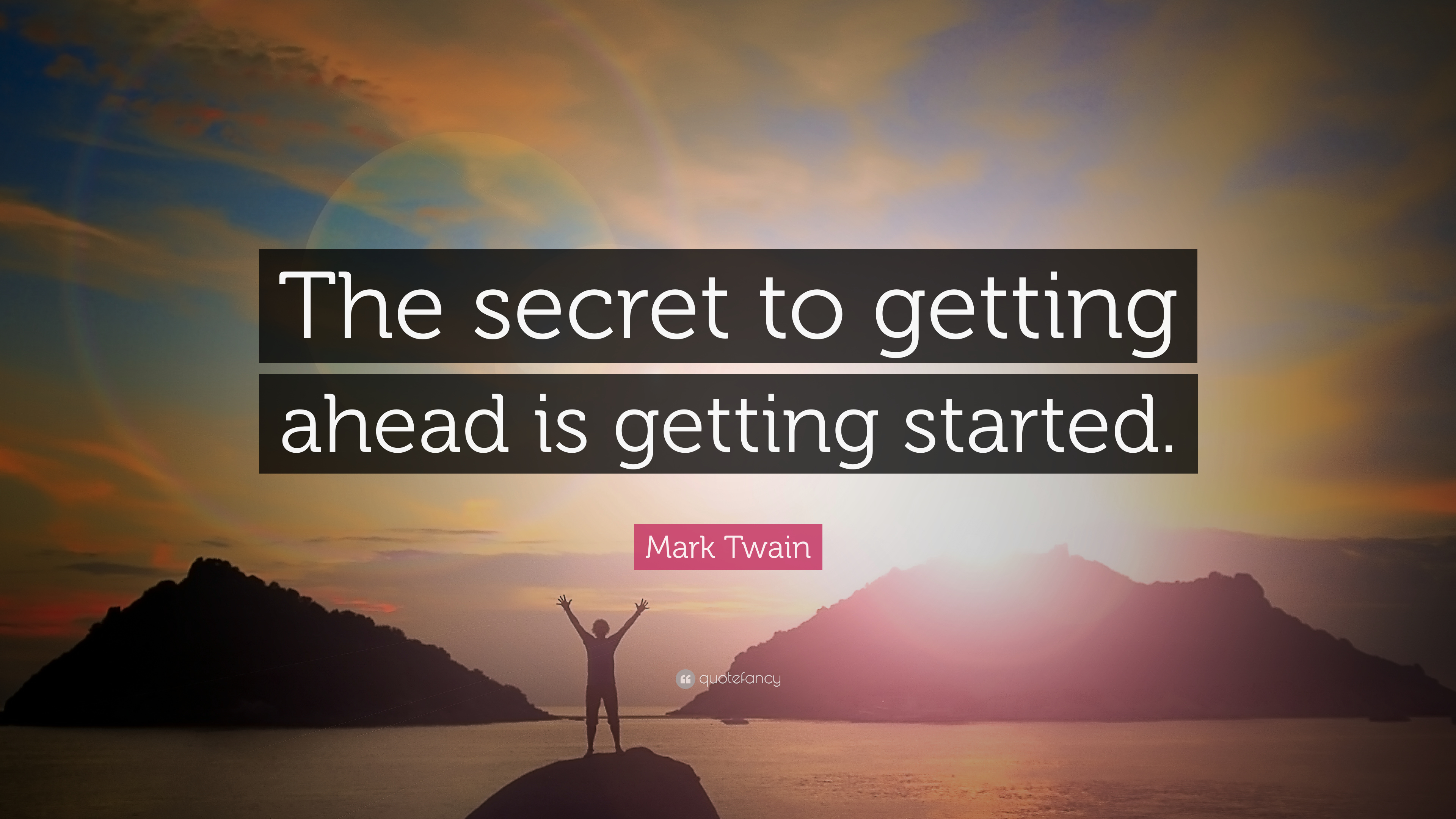 Steve Jobs Wallpaper Quotes Mark Twain Quote The Secret To Getting Ahead Is Getting