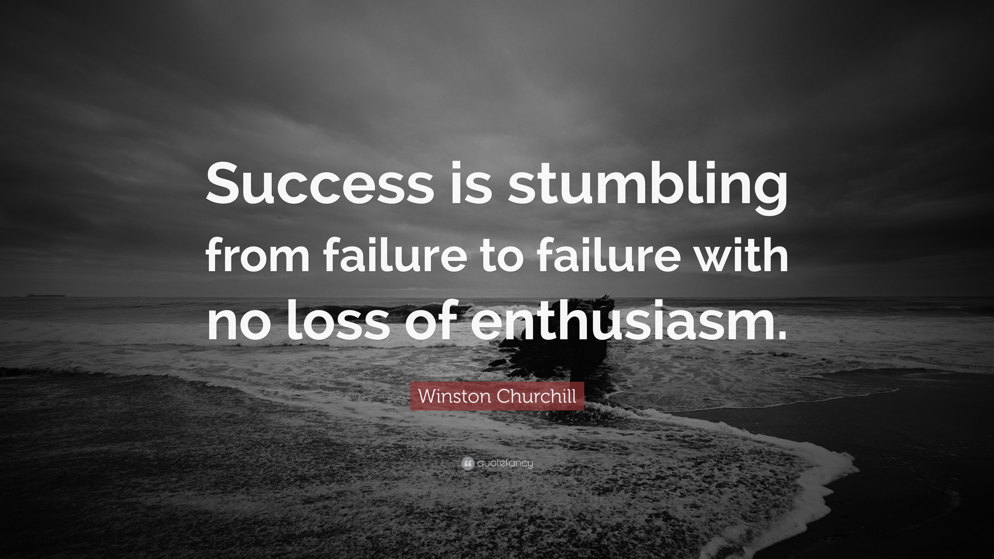 Winston Churchill Quote Success Is Stumbling From Failure To Failure With No Loss Of Enthusiasm 25 Wallpapers Quotefancy