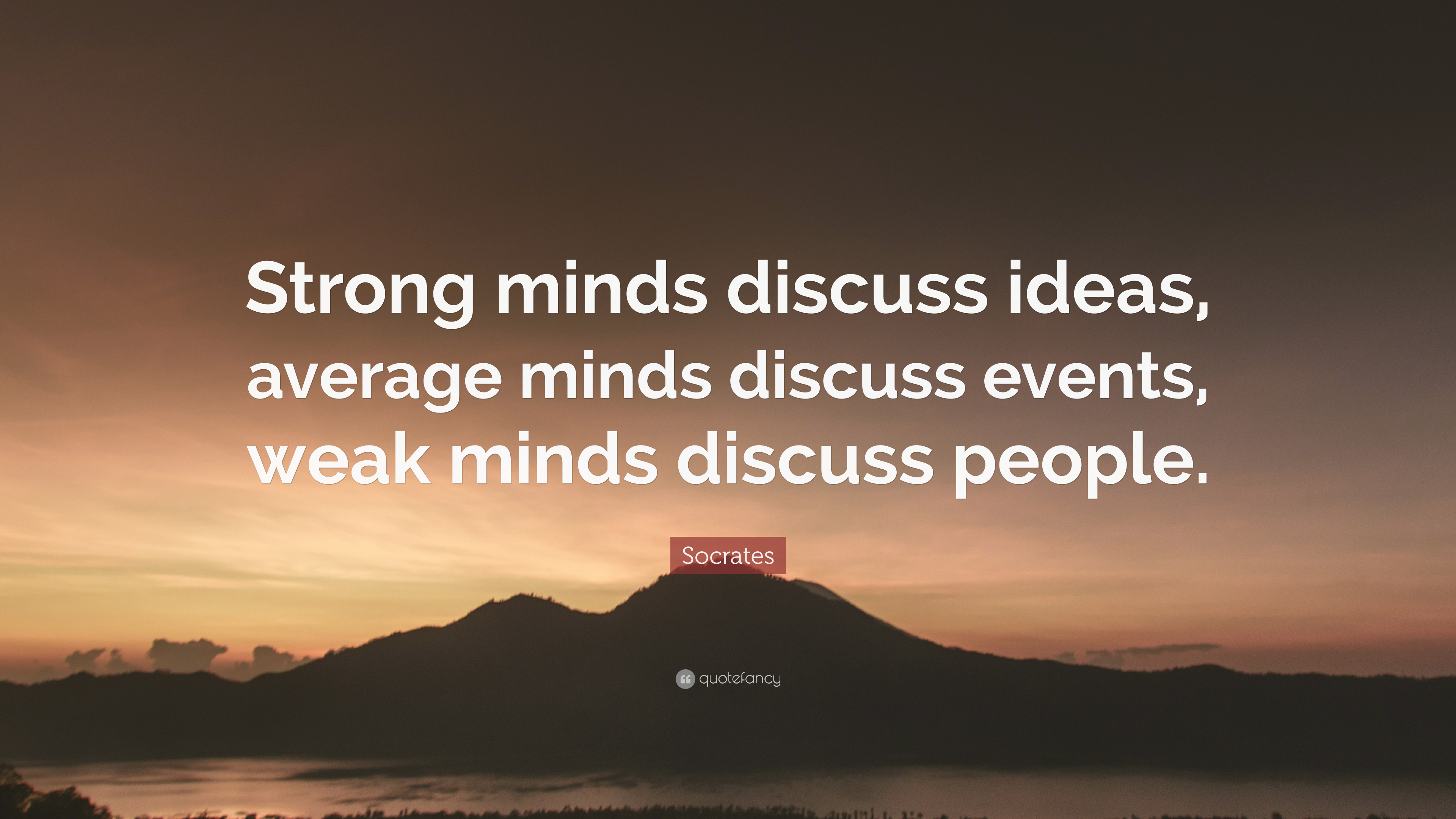 Shakespeare Wallpapers With Quotes Socrates Quote Strong Minds Discuss Ideas Average Minds