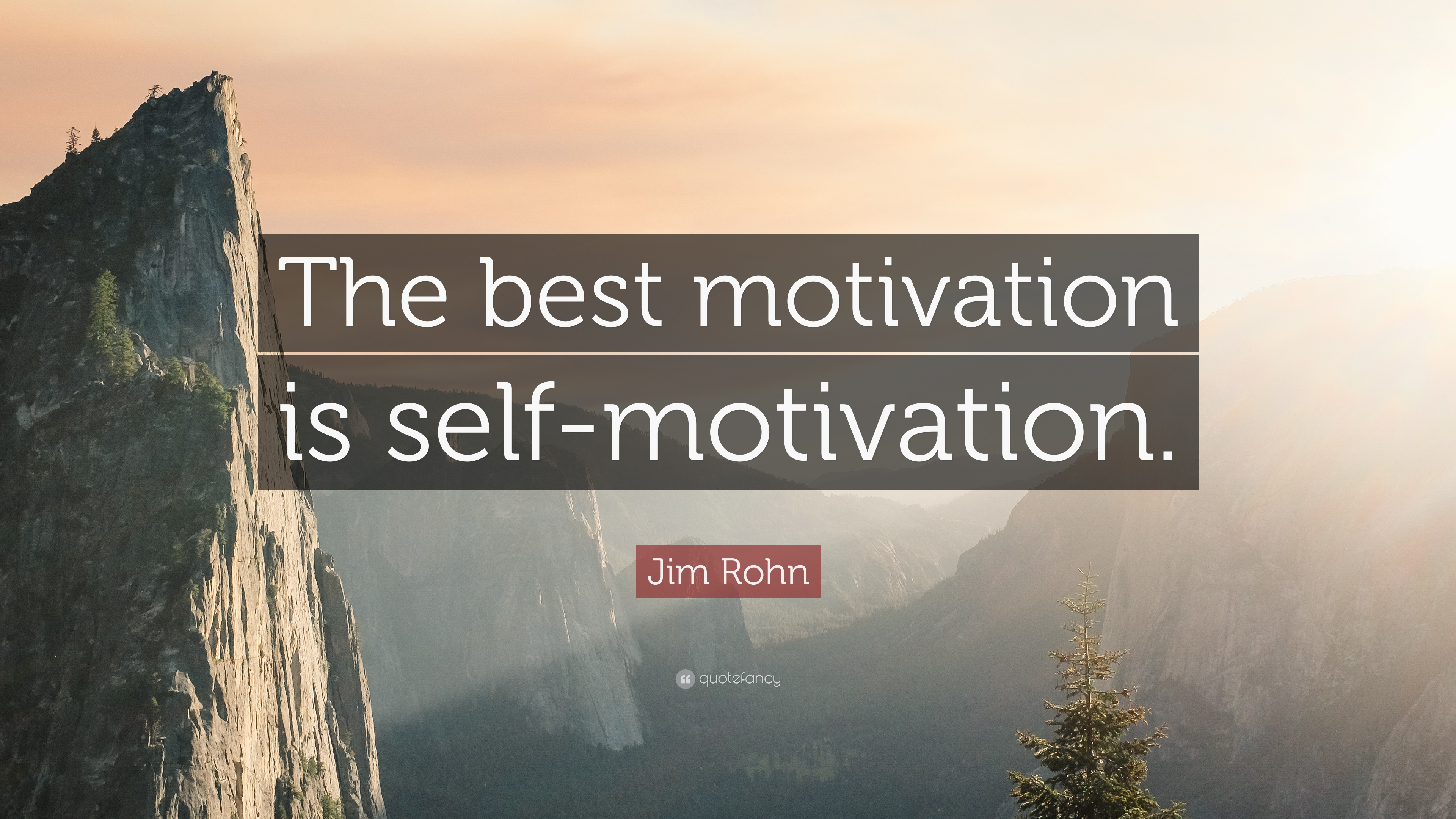 """Jim Rohn Quote: """"The best motivation is self-motivation ..."""